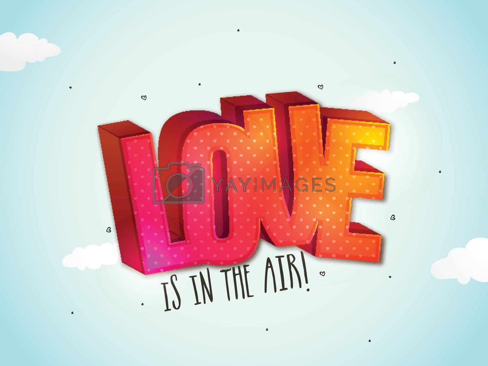 3D colorful Text Love is in the Air on clouds decorated background for Happy Valentine's Day Celebration.