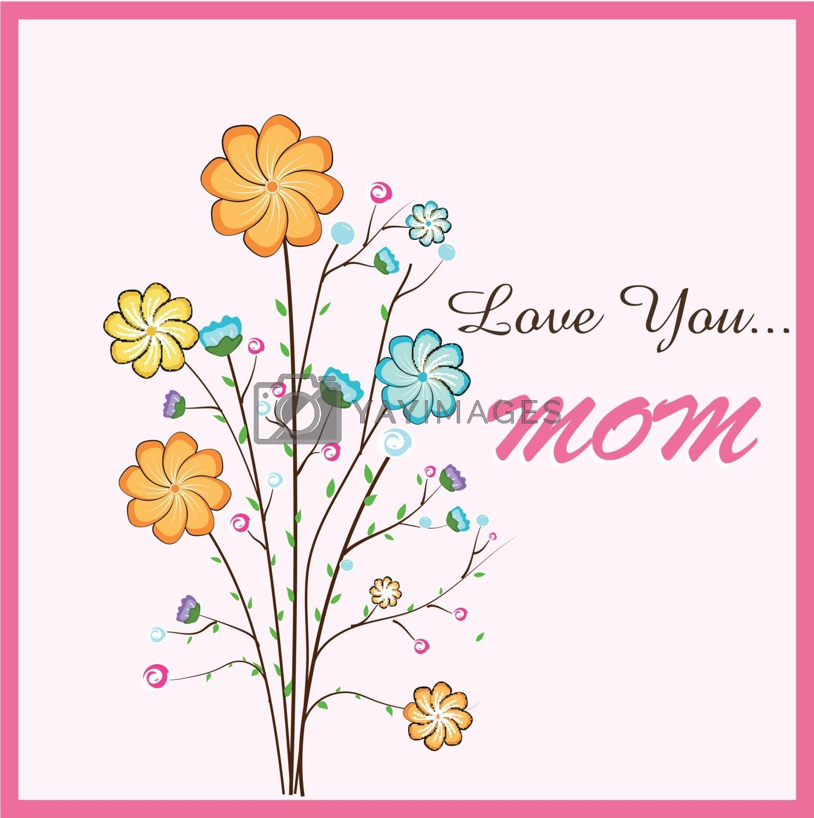 Happy Mother's Day greeting card design with beautiful flowers and Stylish Text Love You Mom.