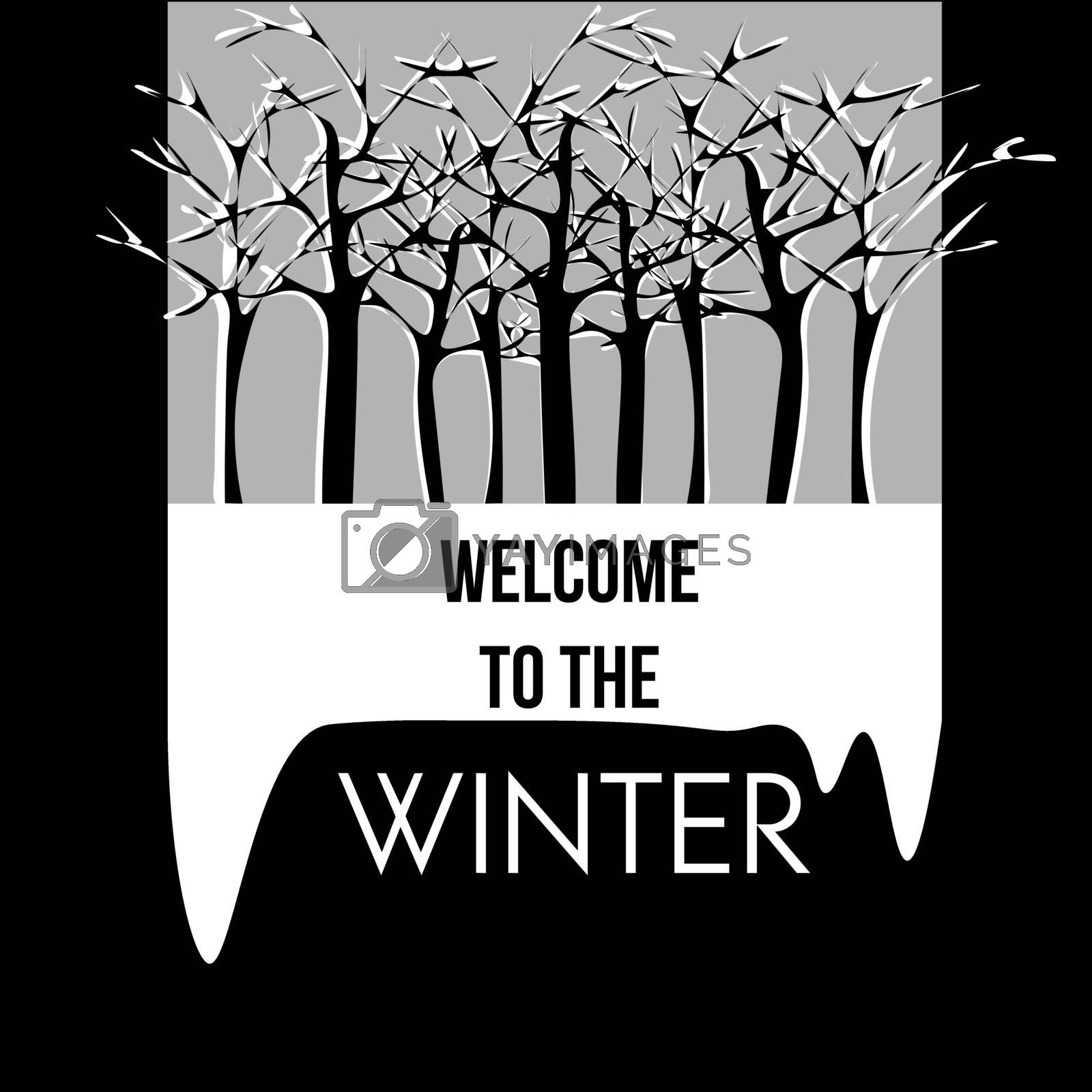 Framed illustration of leafless snowy forest in black, white and grey colors with text welcome to the winter under icicles