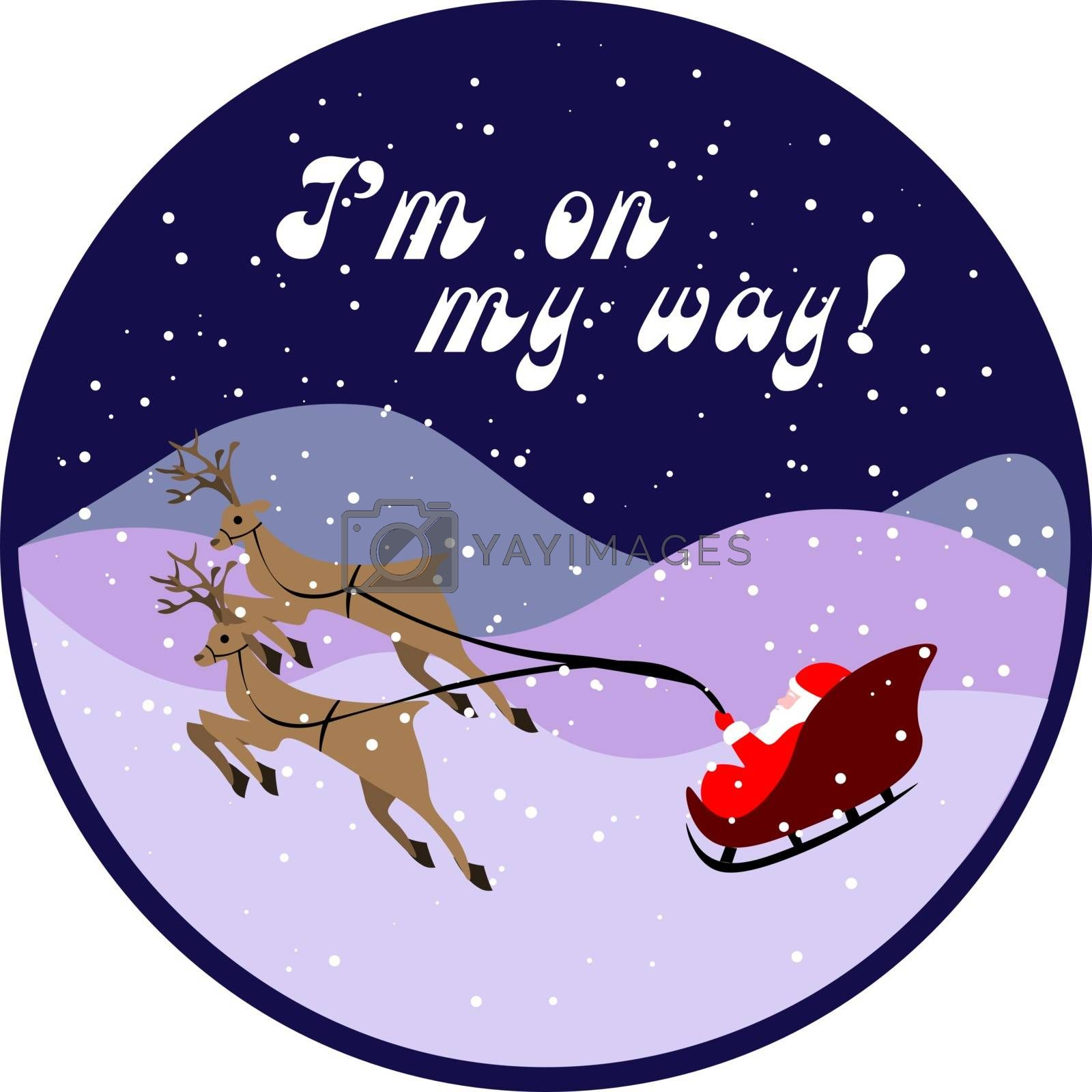 Circle framed cute christmas illustration, santa claus on a sleigh with two deer in the with text I'm on my way