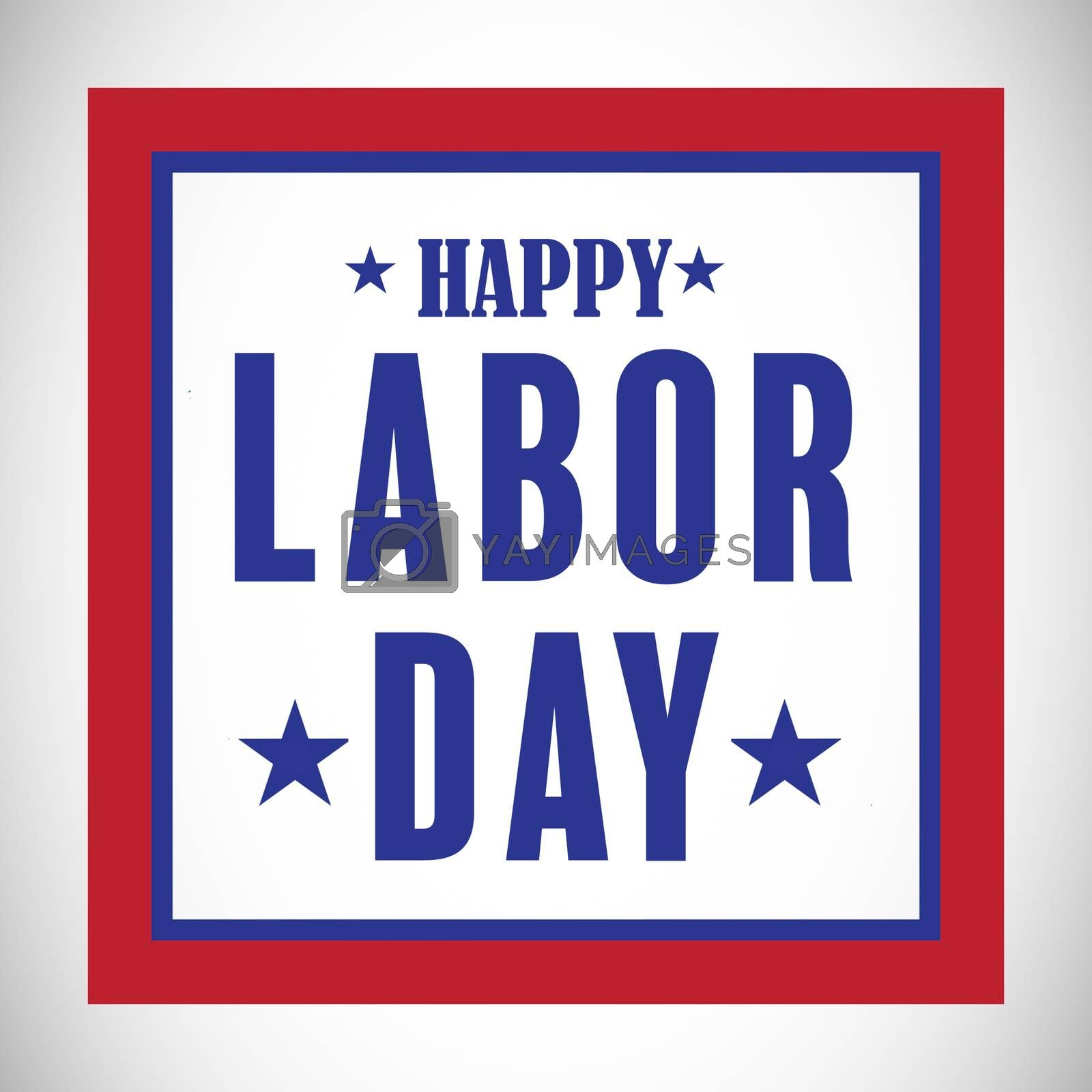 Composite image of happy labor day poster by Wavebreakmedia