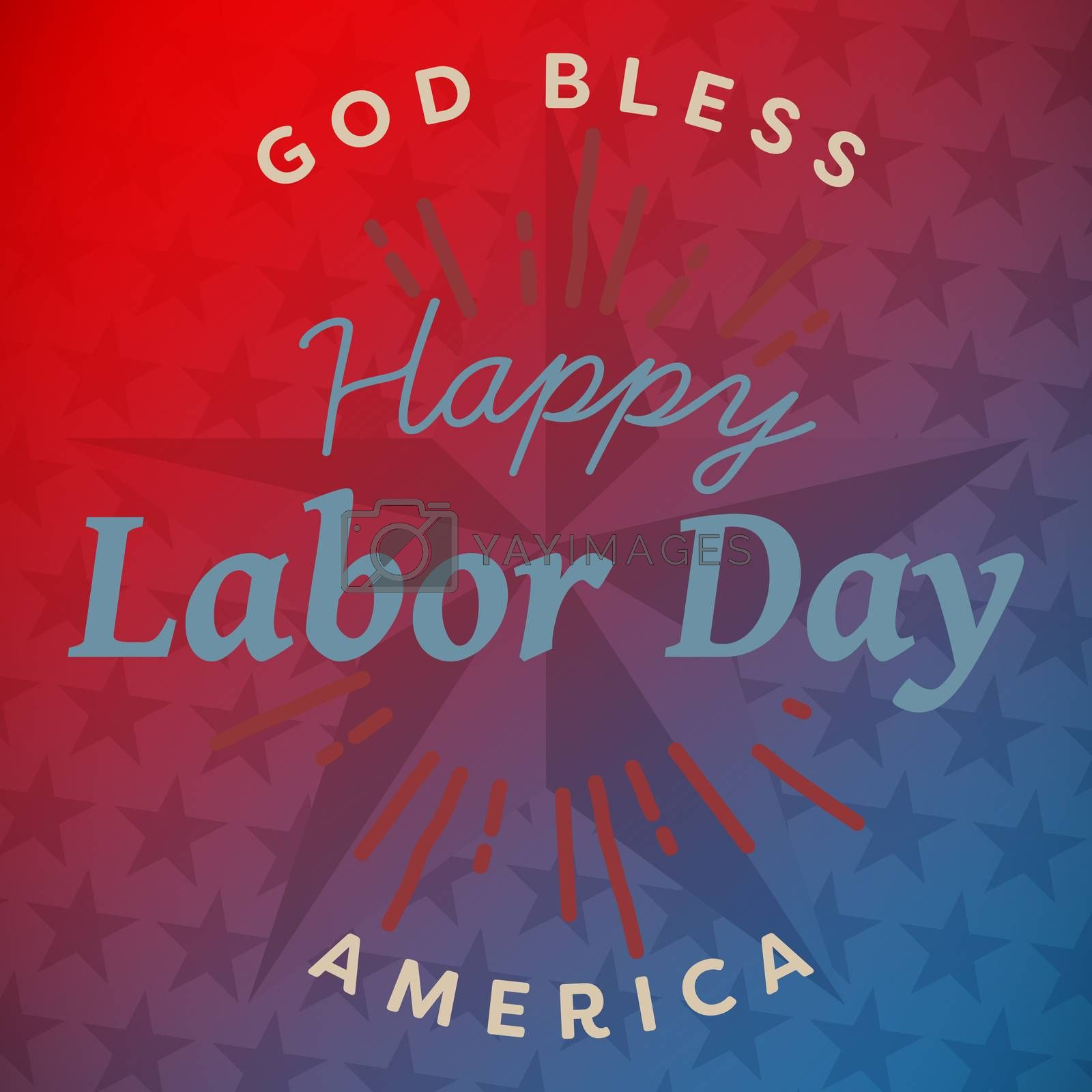 Composite image of digital composite image of happy labor day and god bless america text by Wavebreakmedia