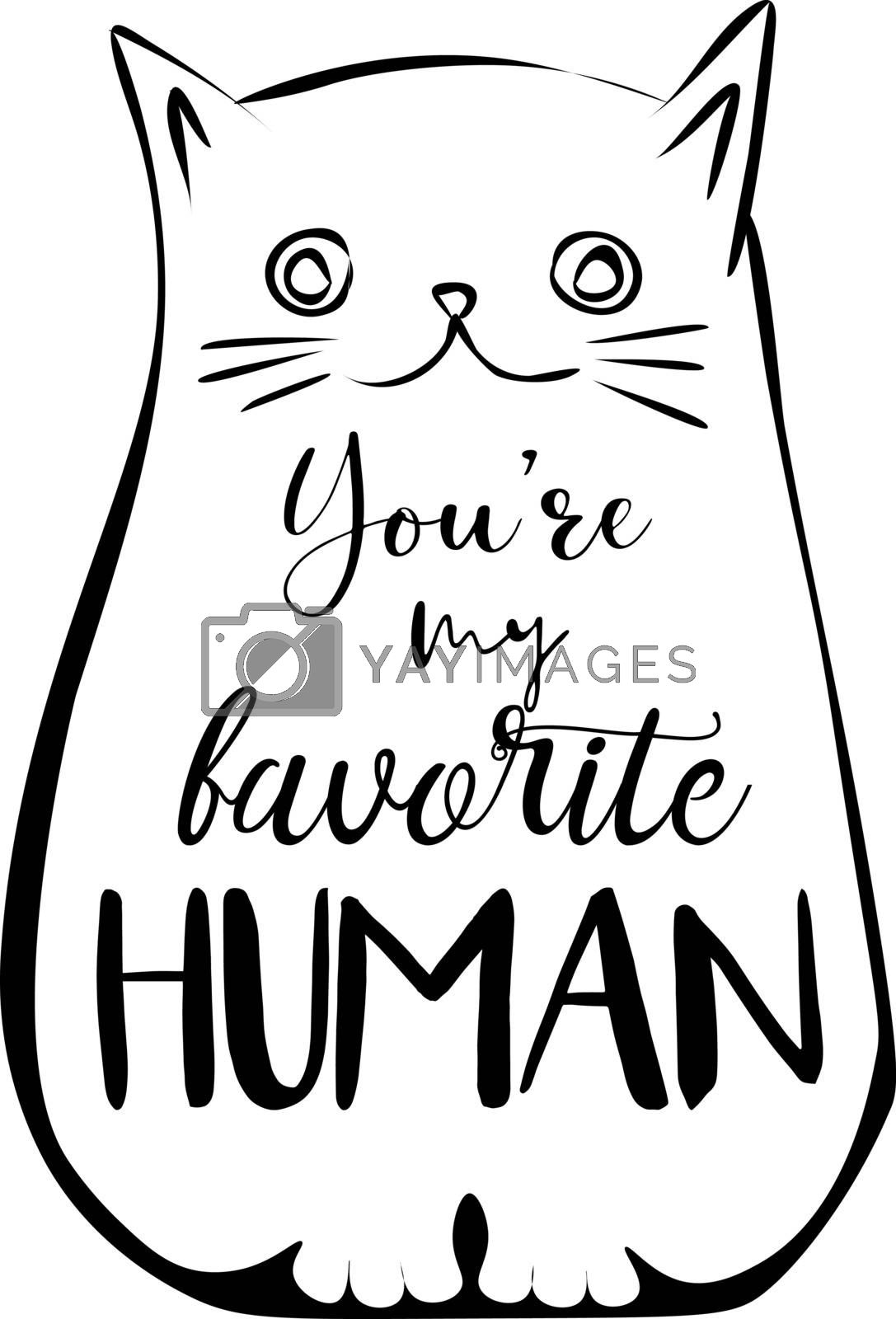Simple sketch of cute sitting cat with lettering 'you're my favorite human'