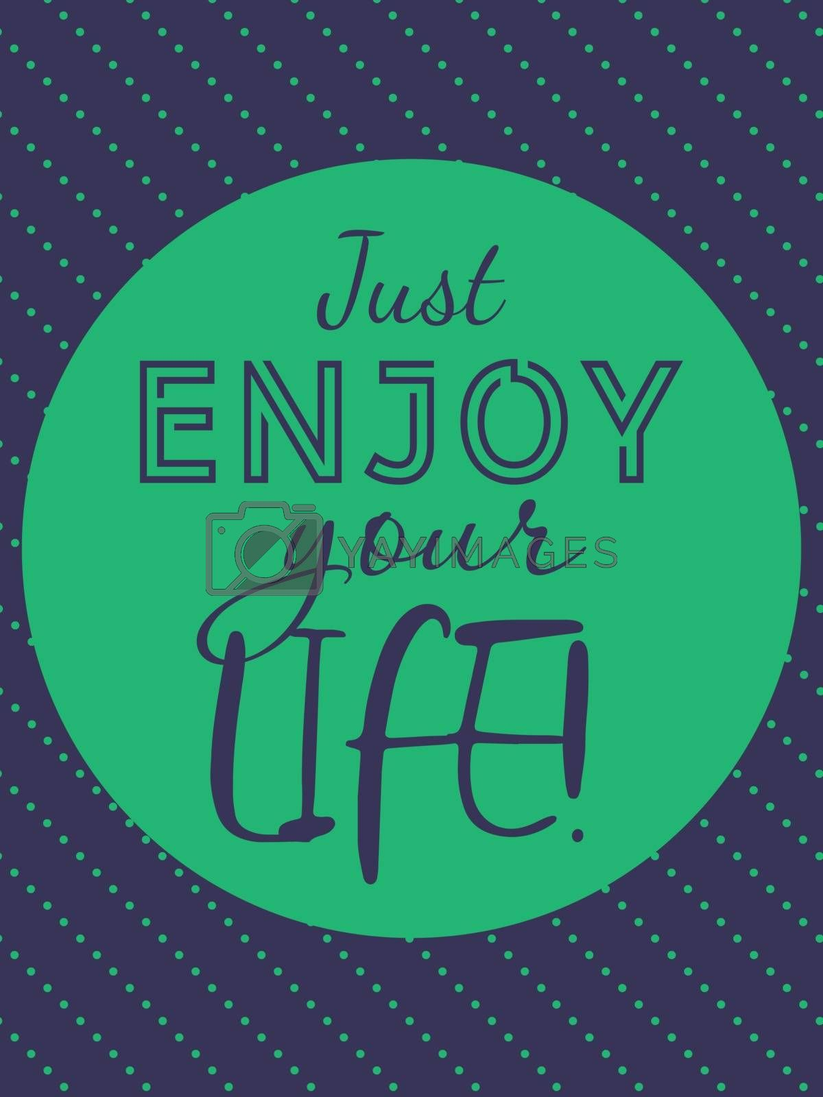Inspirational and motivational lettering 'just enjoy your life' in mint green circle on violet background