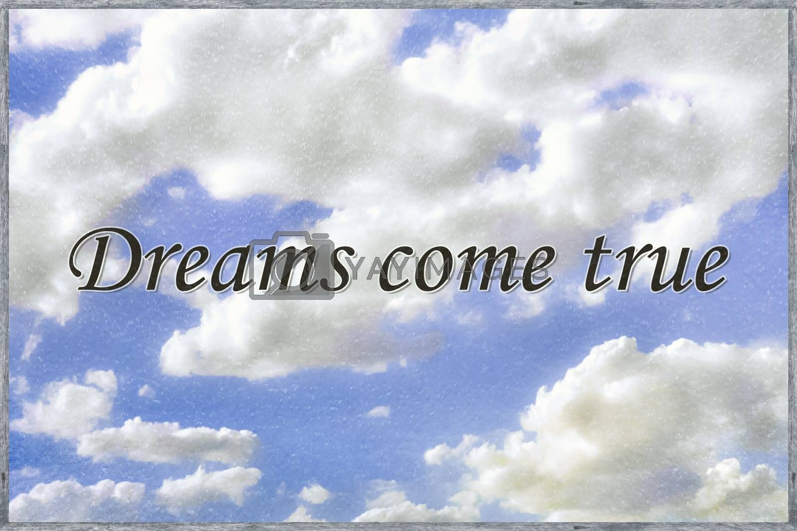 Dream concept typographic style phrase over cloud sky background