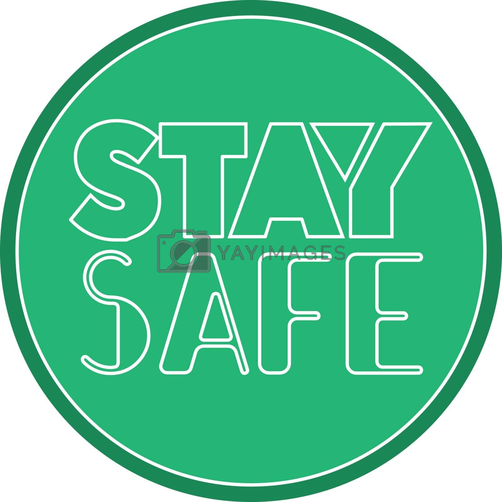 Simple green circle sign or icon with white contour text 'stay safe'