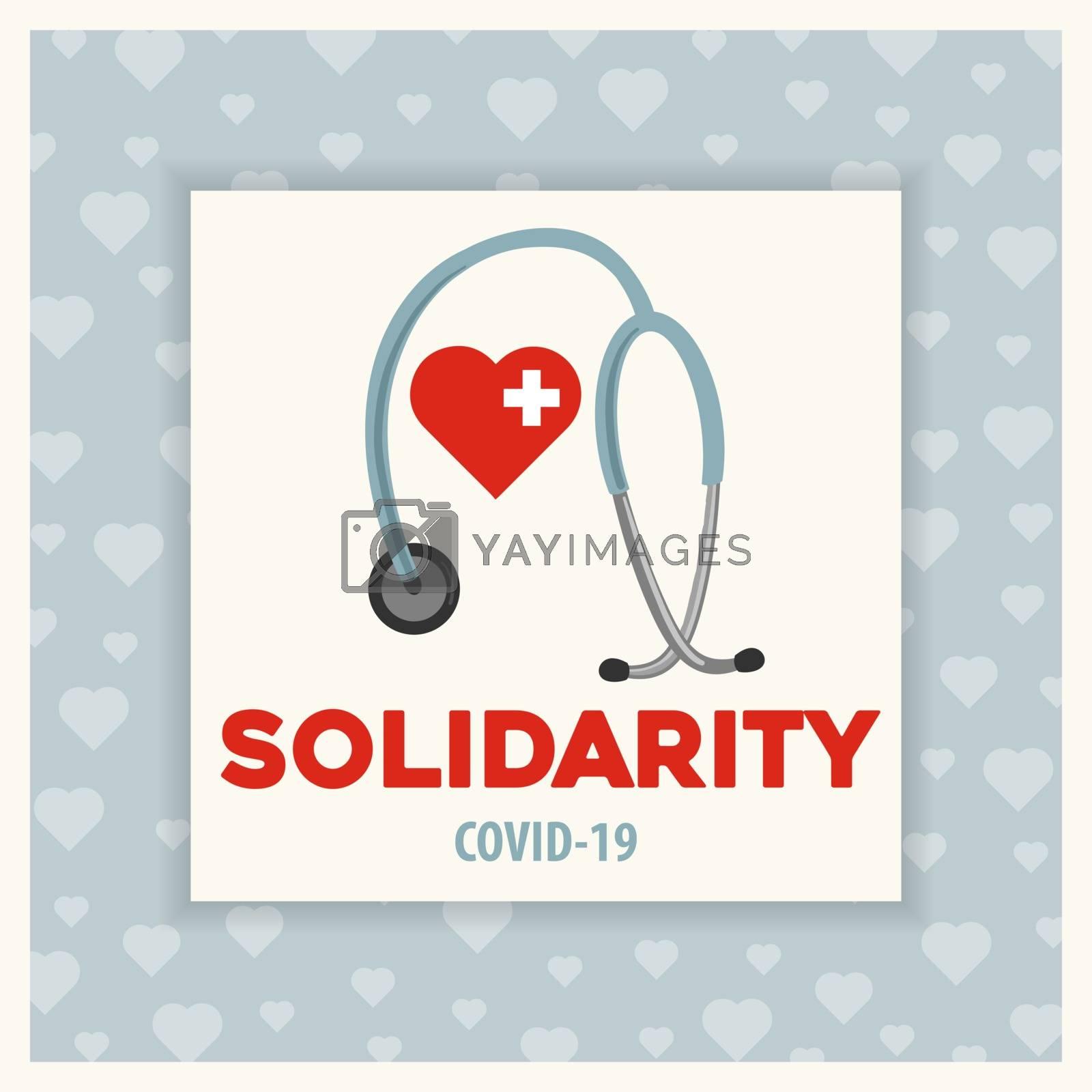 Solidarity with doctors. Coronavirus poster. Covid-19 solidarity by balasoiu