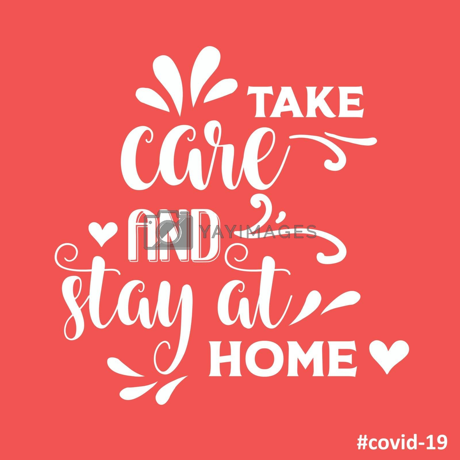 """Take care and stay at home""-coronavirus advice, Covid-19 poster by balasoiu"