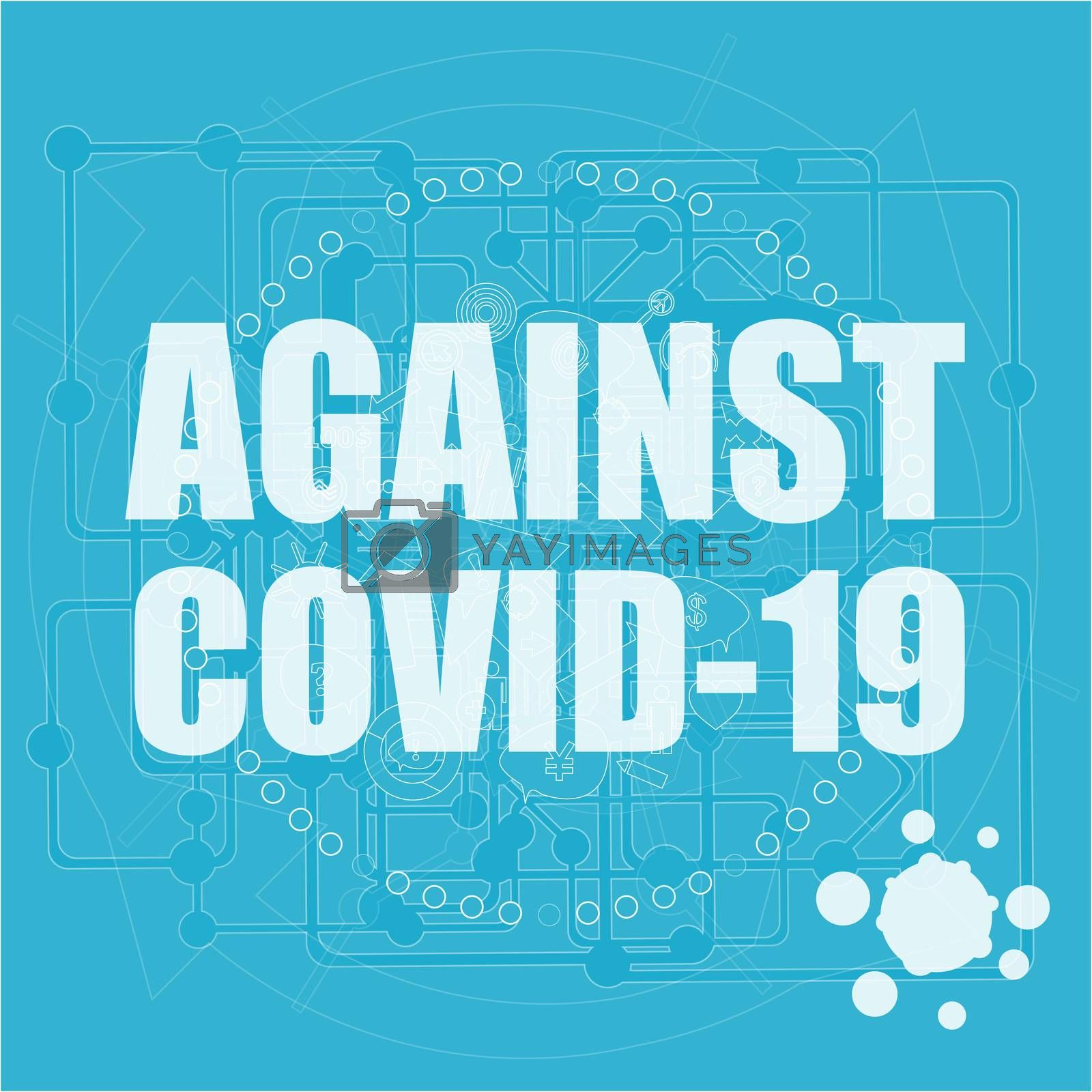 Against Covid-19 Coronavirus. Pandemic medical concept. Sign caution coronavirus. Stop corona virus now