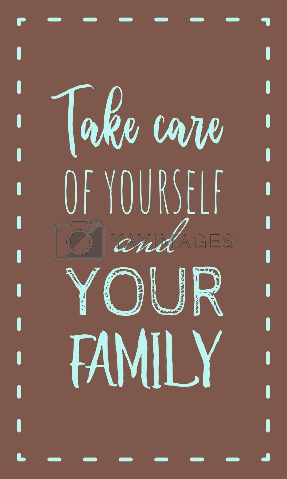 Cute lettering with text 'take care of yourself and your family' in dotted frame