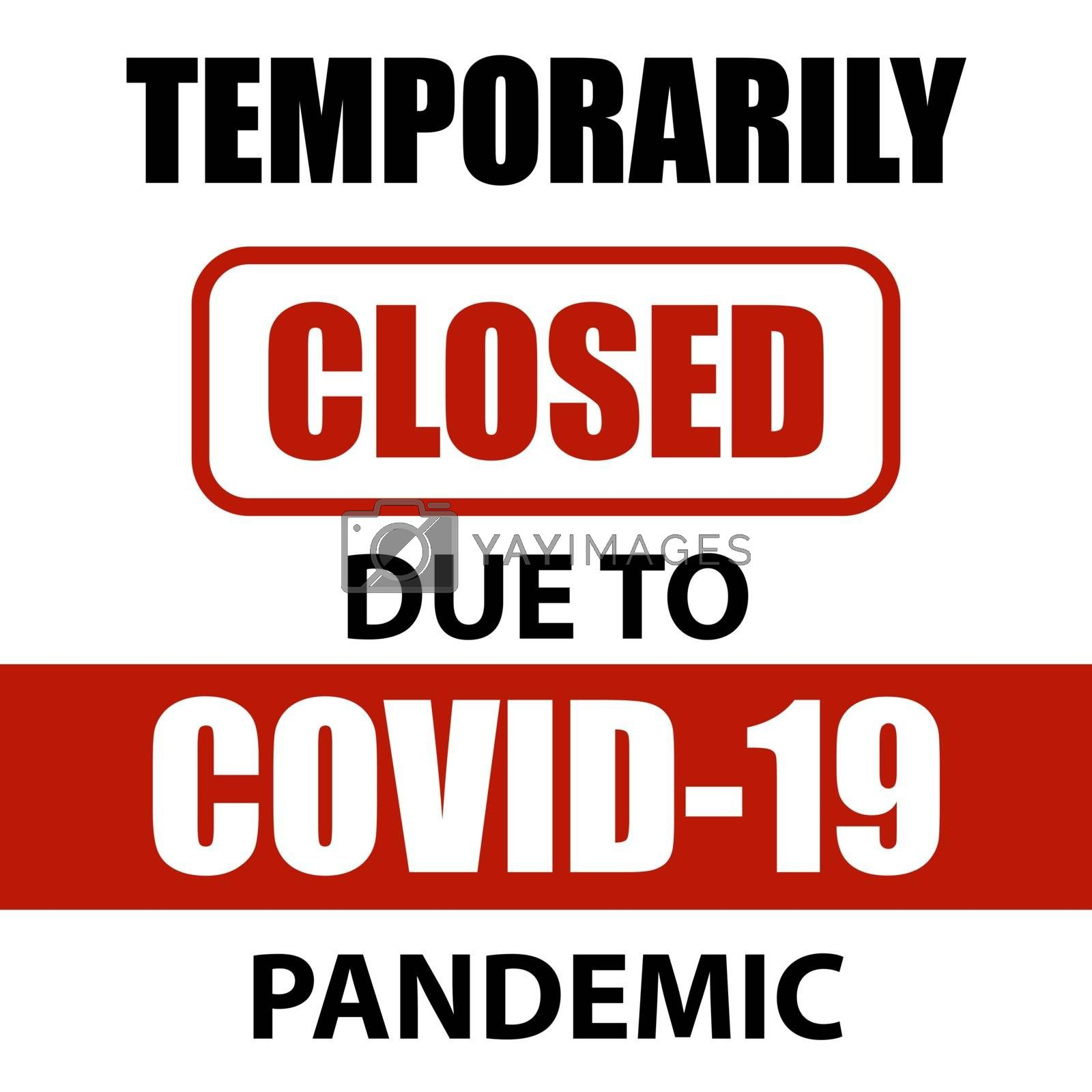 Office temporarily closed sign of coronavirus . Information warning sign about quarantine measures in public places. Restriction and caution COVID-19. Vector used for web, print, banner, flyer
