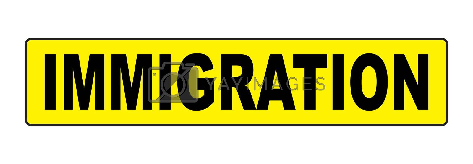Bright yellow immigration sign over a white background