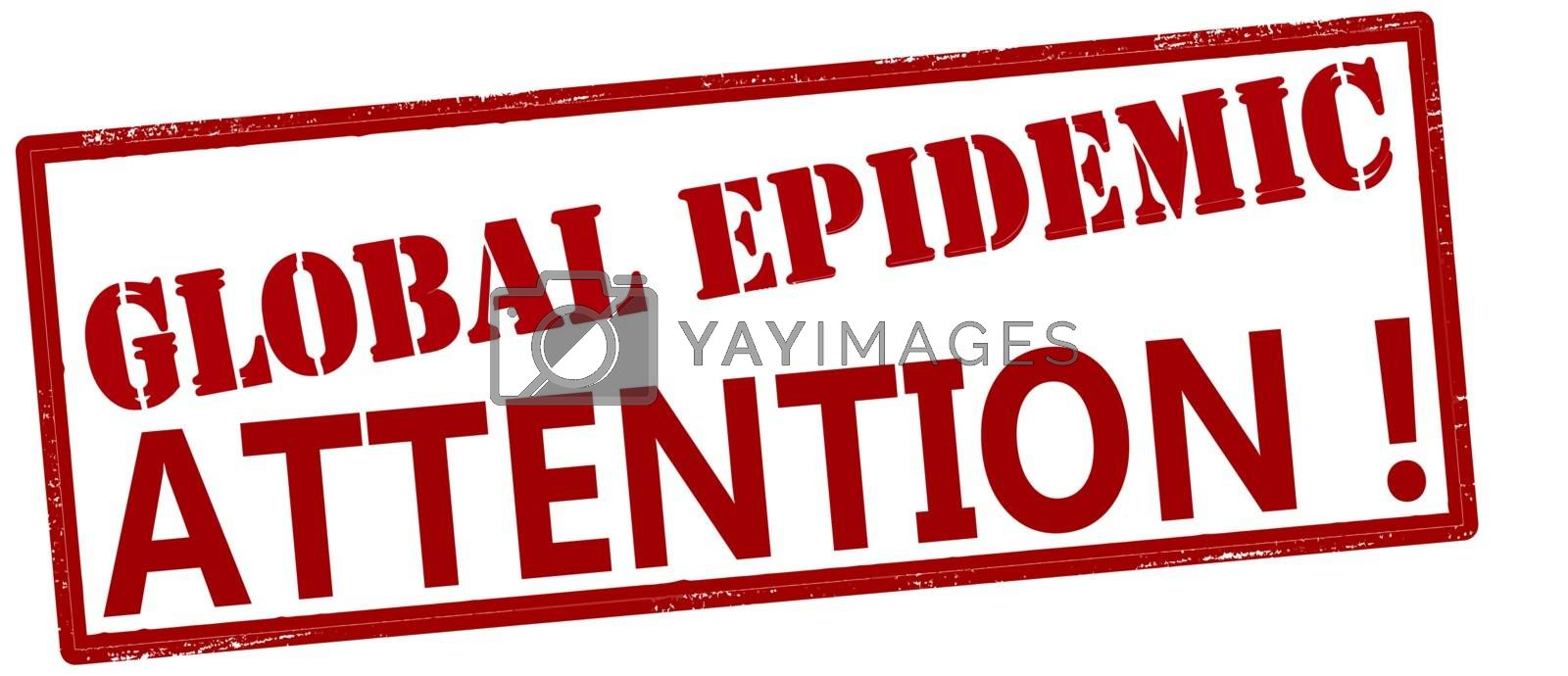 Rubber stamp with text global epidemic attention inside, vector illustration