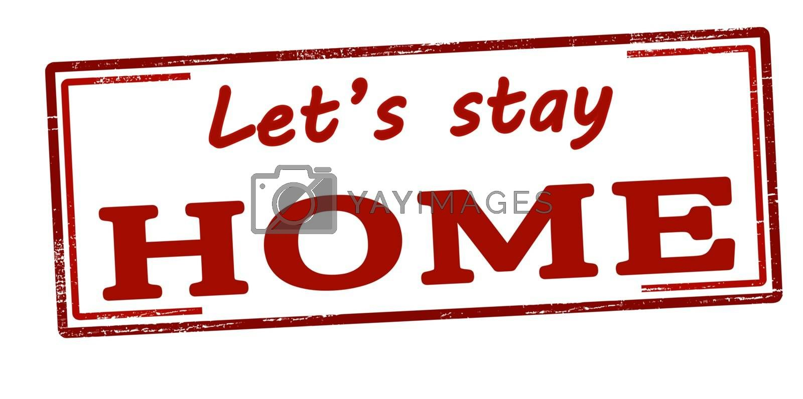 Rubber stamp with text let s stay home inside, vector illustration