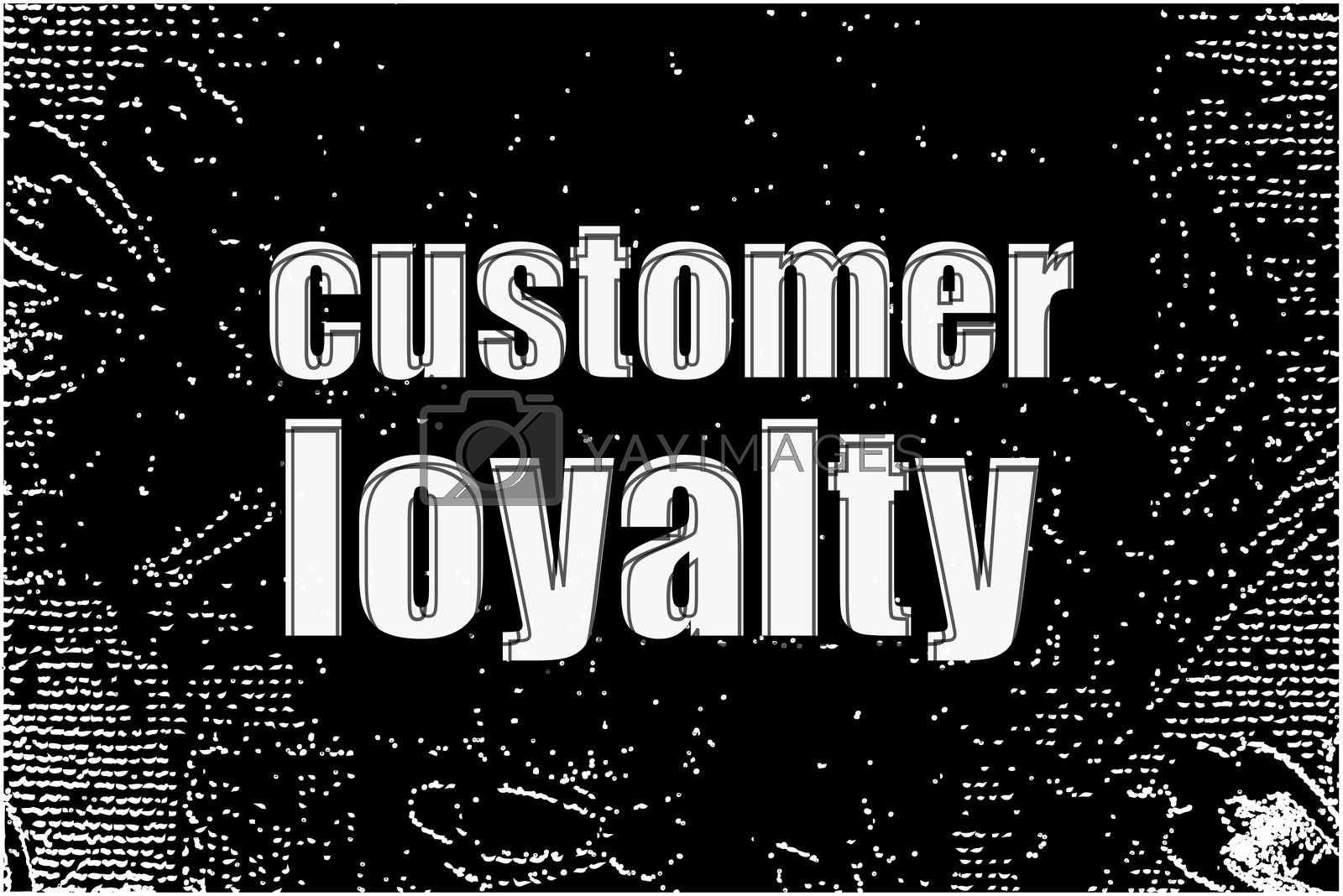 Text Customer loyalty. Marketing concept . White words on black abstract background