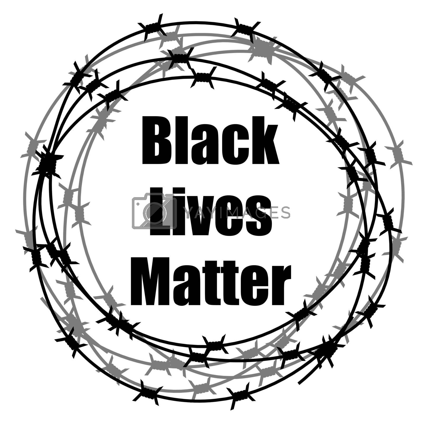 Black Lives Matter Banner with Barbed Wire for Protest Isolated on White Background.