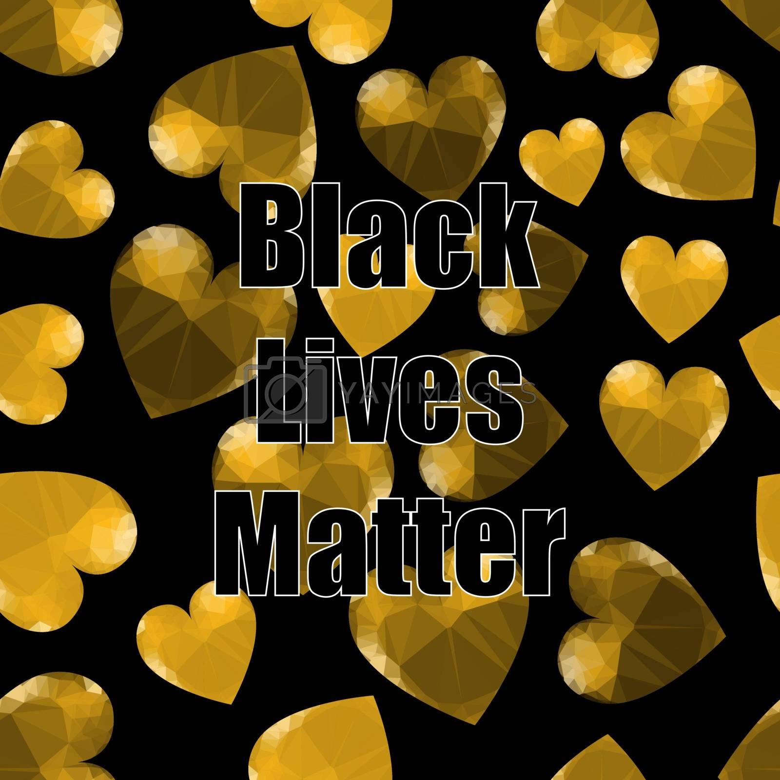 Black Lives Matter Banner with Hearts for Protest on Black Background.