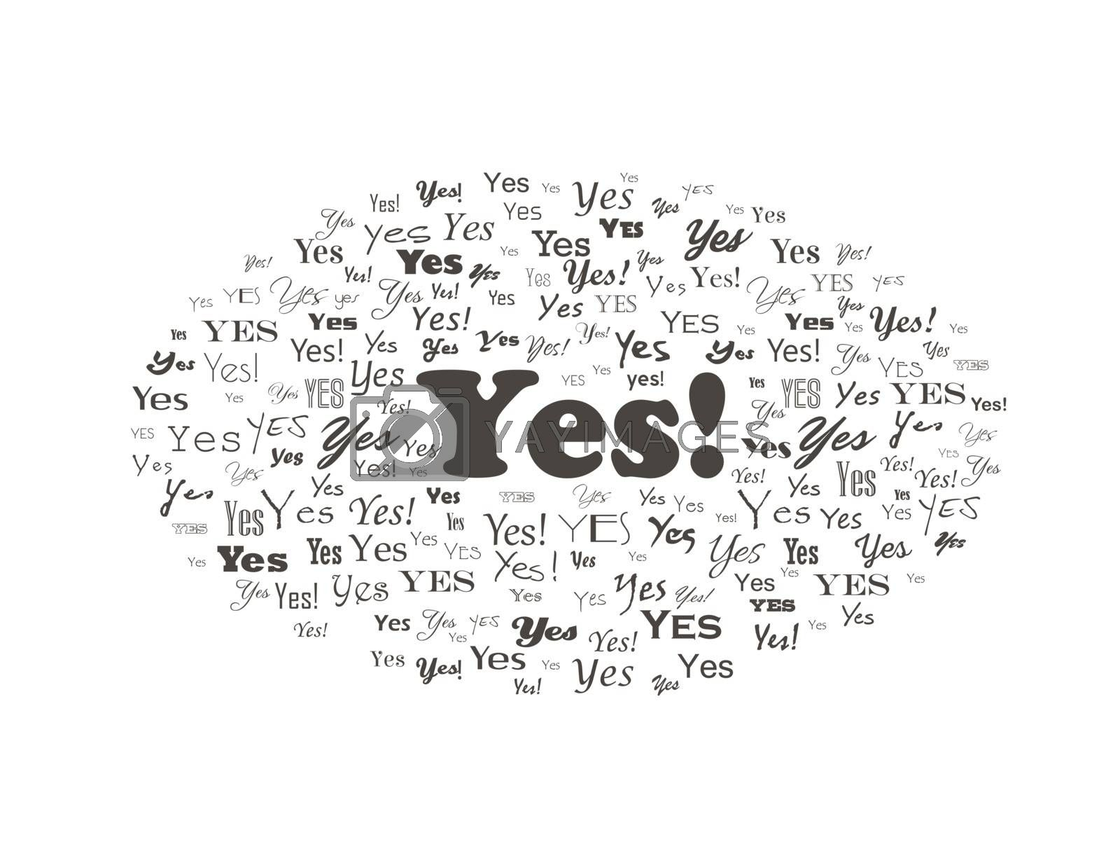 say yes. positive reply. Approve and agree word cloud. Vector text answer yes background. Lettering graphic illustration yes answer