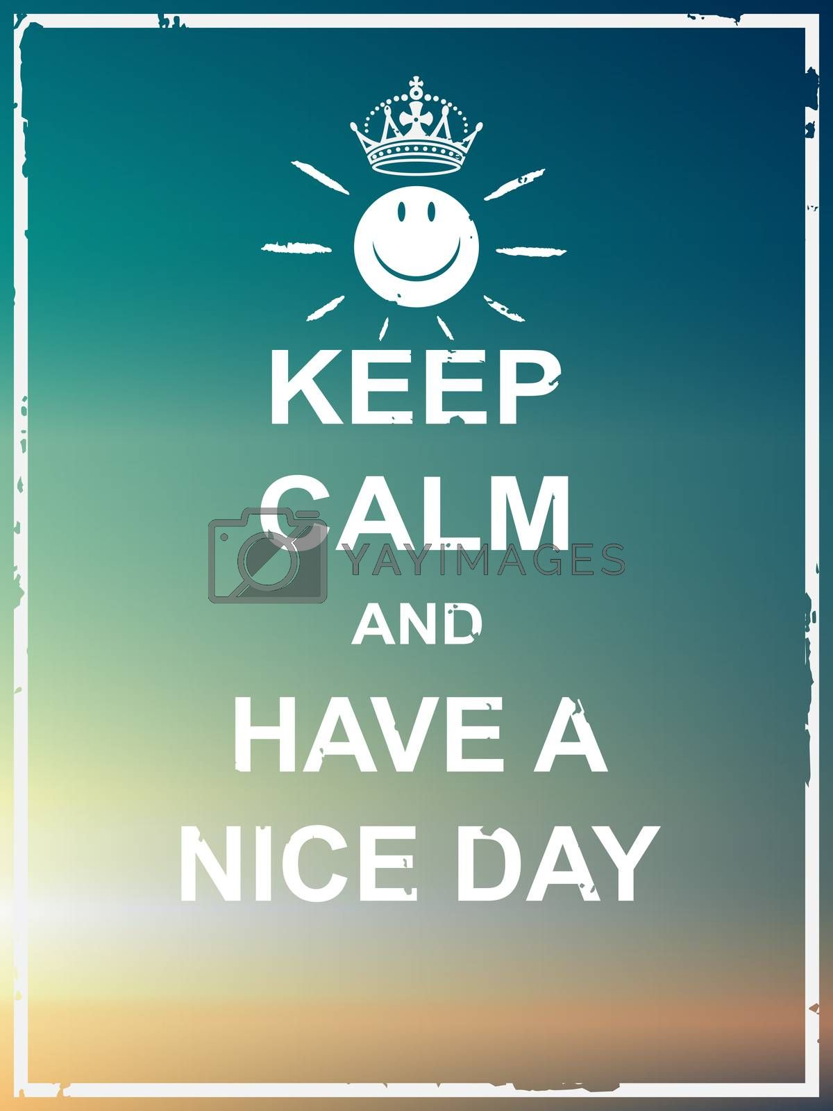Keep calm and have a nice day by Saeteaw