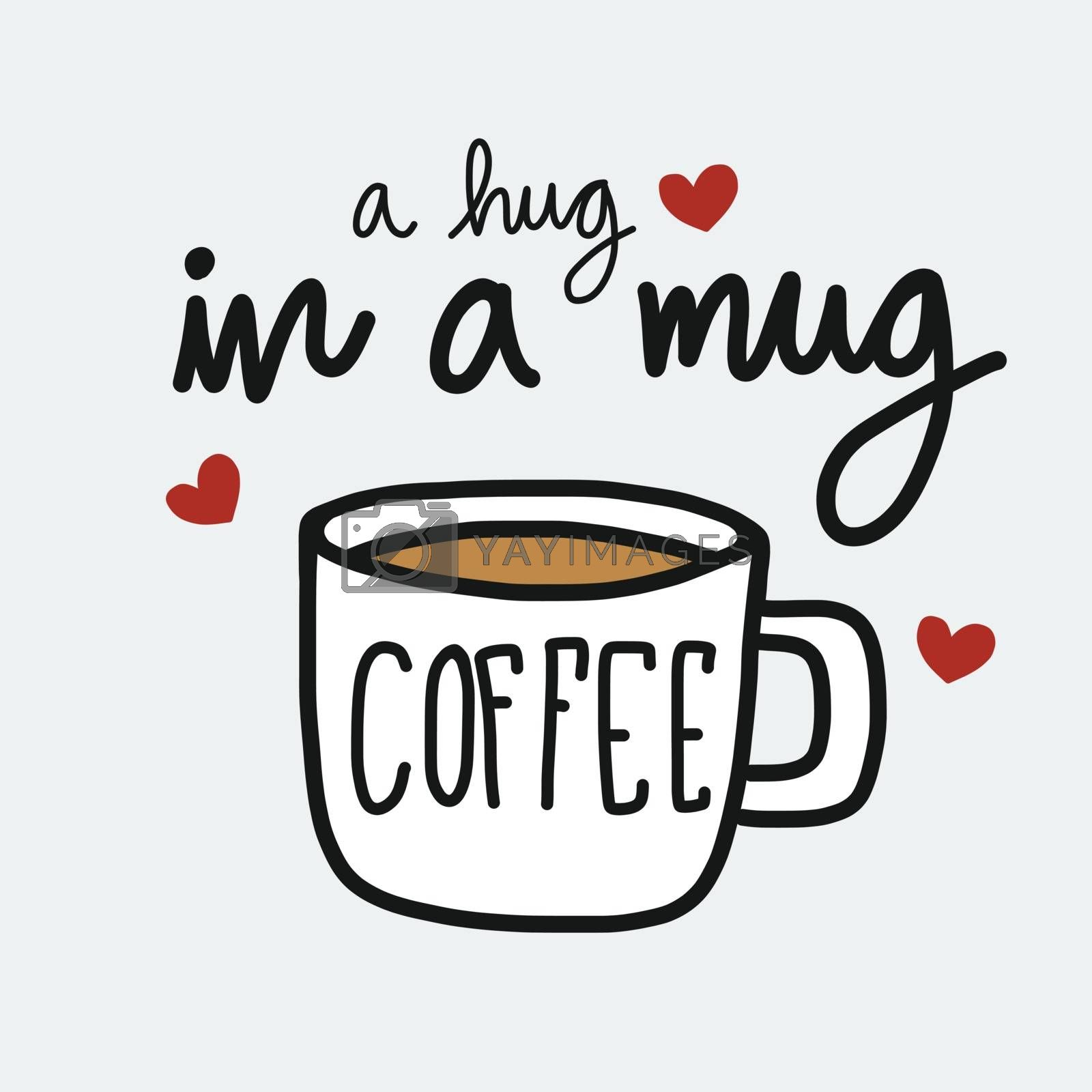 Coffee a hug in a mug cartoon vector illustration doodle style