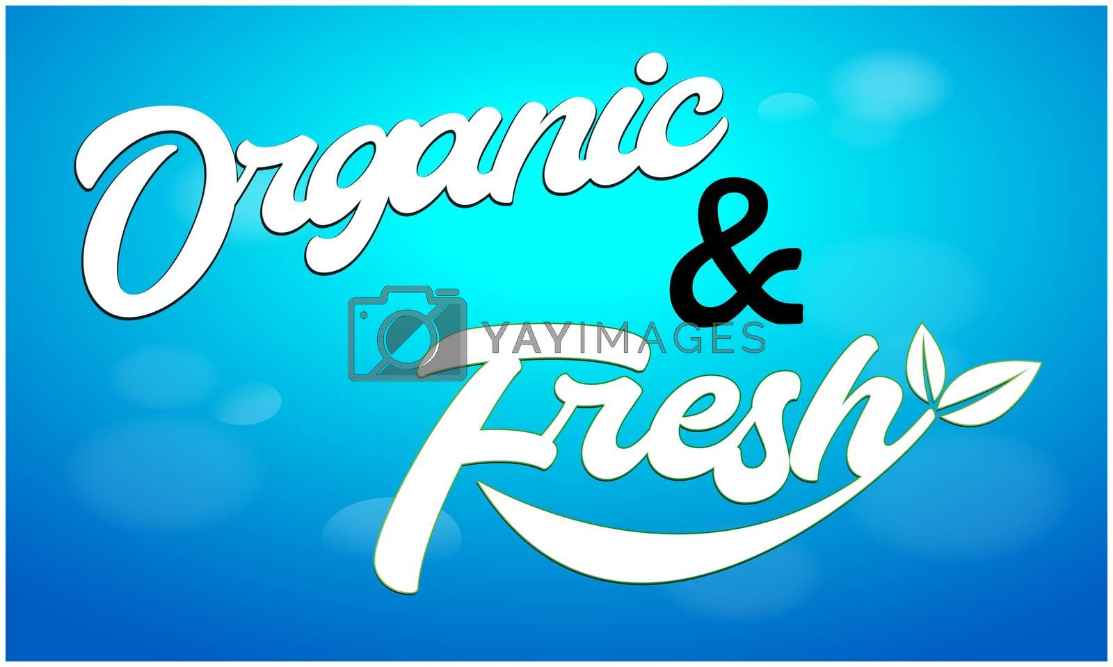 organic and fresh text on abstract backgrounds