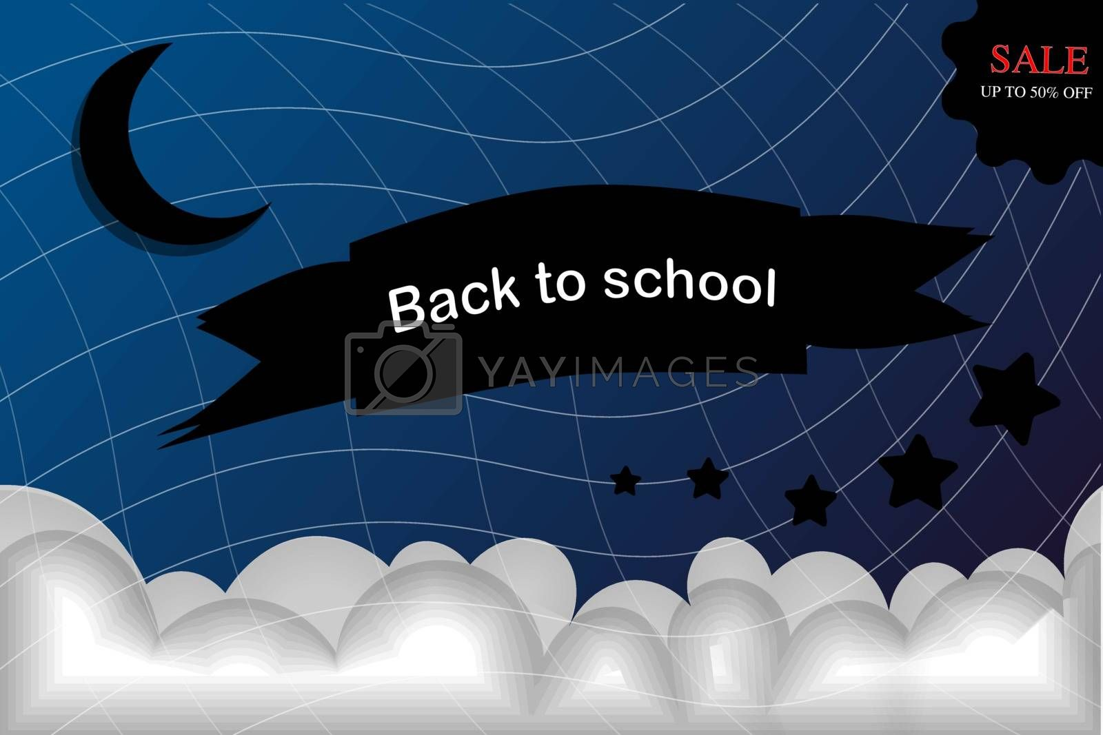 "a sign of "" back to school"" with modern design AND HAVE CLOUDS, moon, sun and the star."