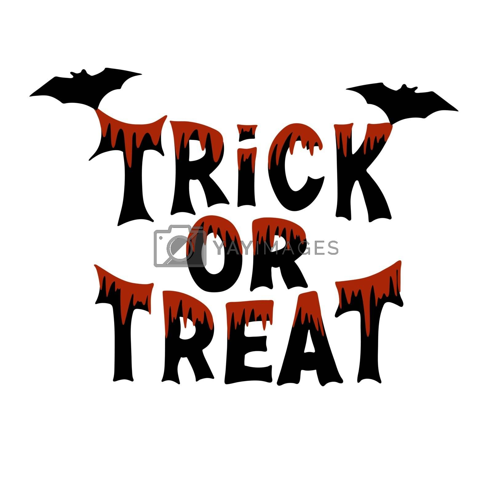 Trick or treat. Halloween traditional quote. Black lettering with blood streaks and two bats. Isolated on white background. Vector stock illustration.