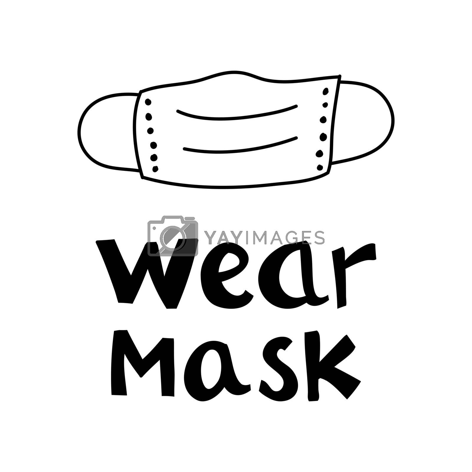 Wear mask lettering with doodle element. Motivational quote. Cute hand drawn calligraphy. Isolated on white. Vector stock illustration.