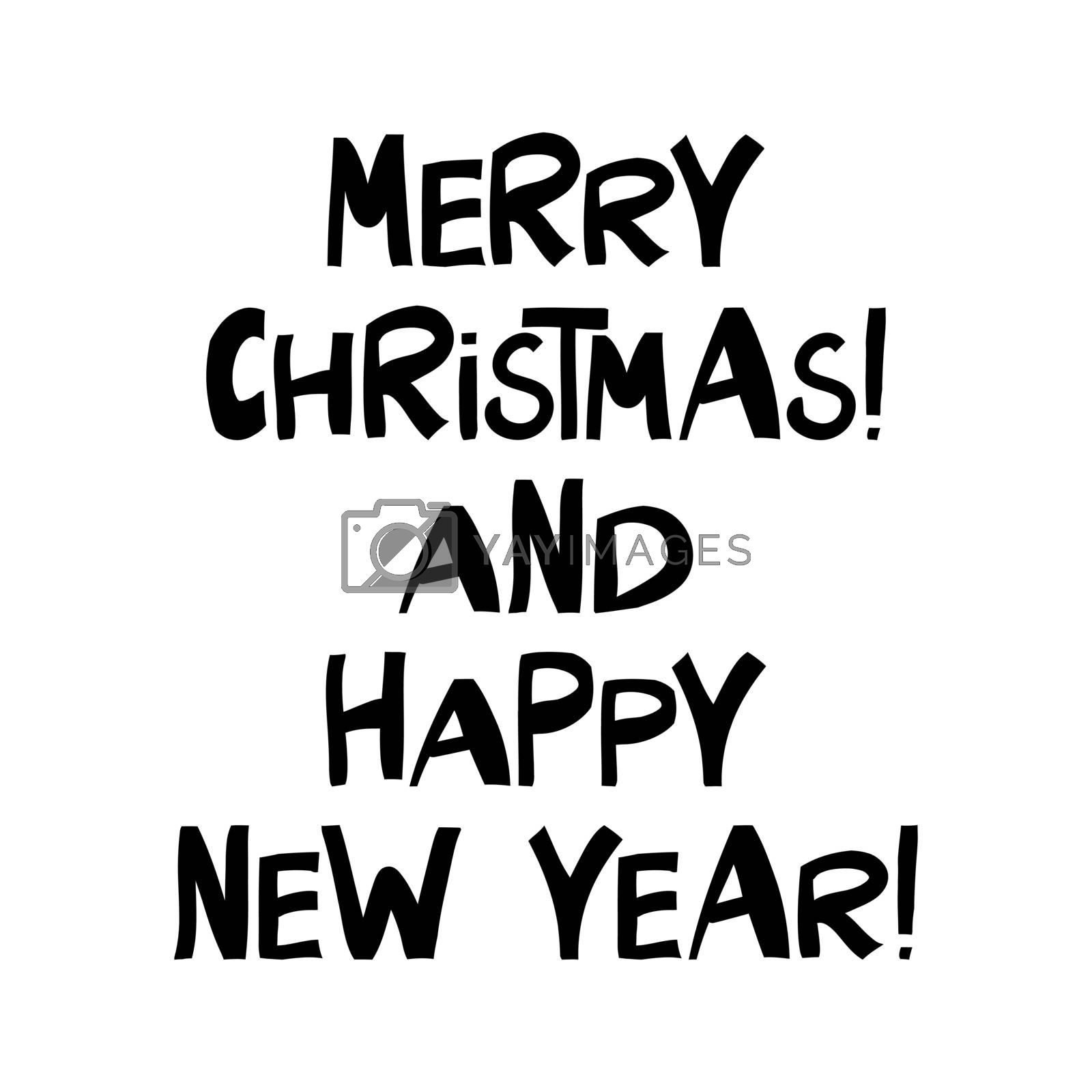 Merry Christmas and Happy New Year. Winter holidays quote. Cute hand drawn lettering in modern scandinavian style. Isolated on white. Vector stock illustration.