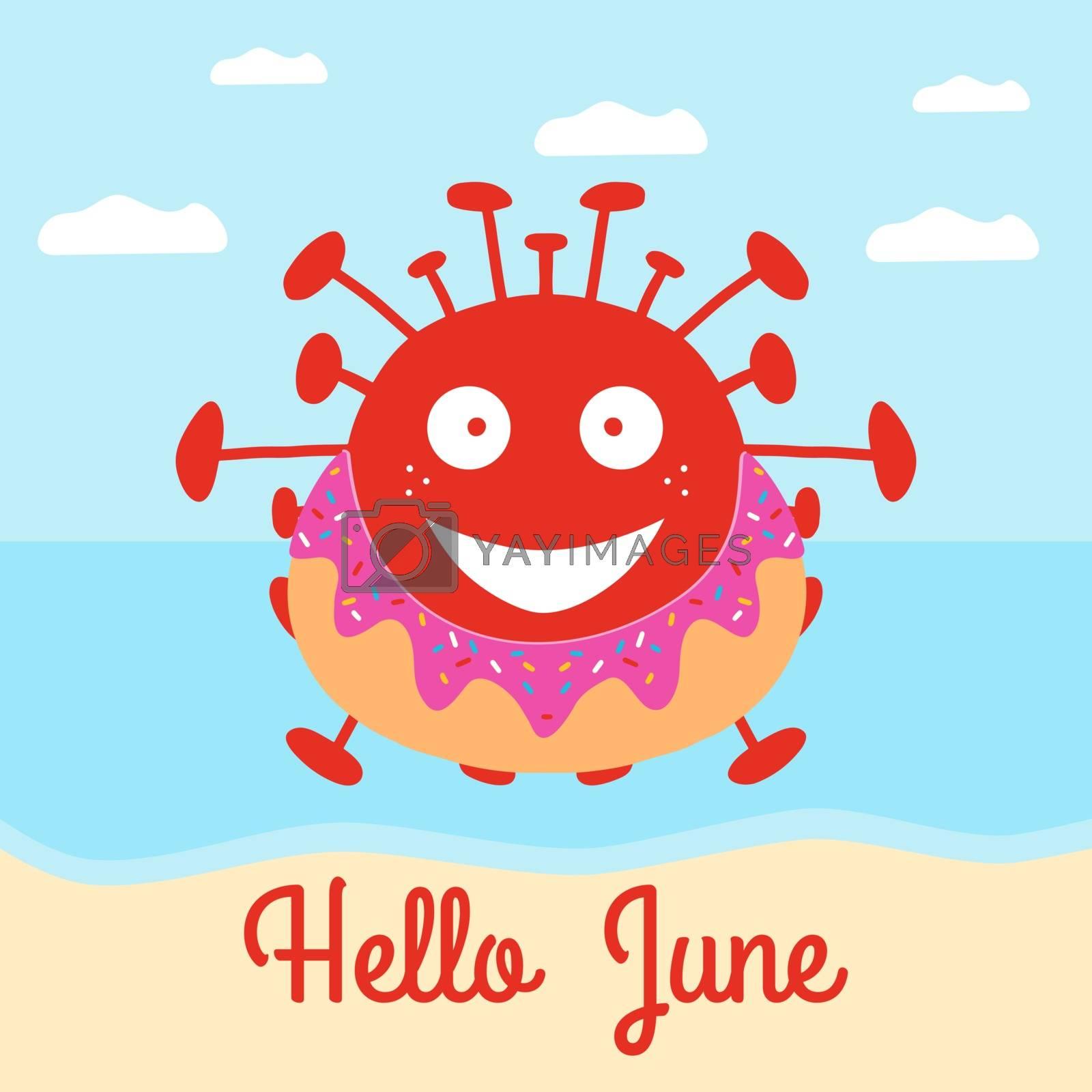 Hello June. Red cartoon coronavirus bacteria in donut swimming circle on the beach. Vector stock illustration.
