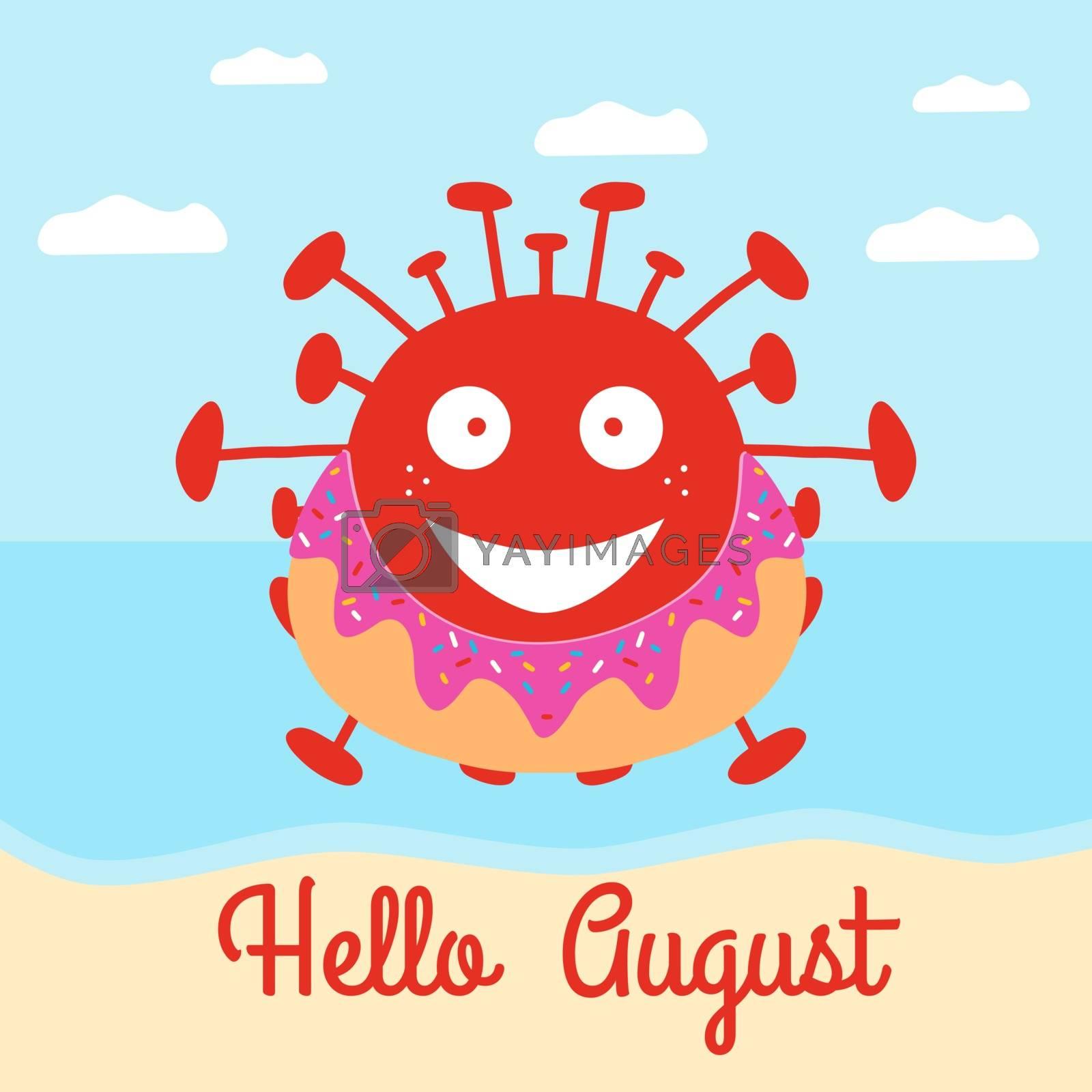 Hello August. Red cartoon coronavirus bacteria in donut swimming circle on a beach. Vector stock illustration.
