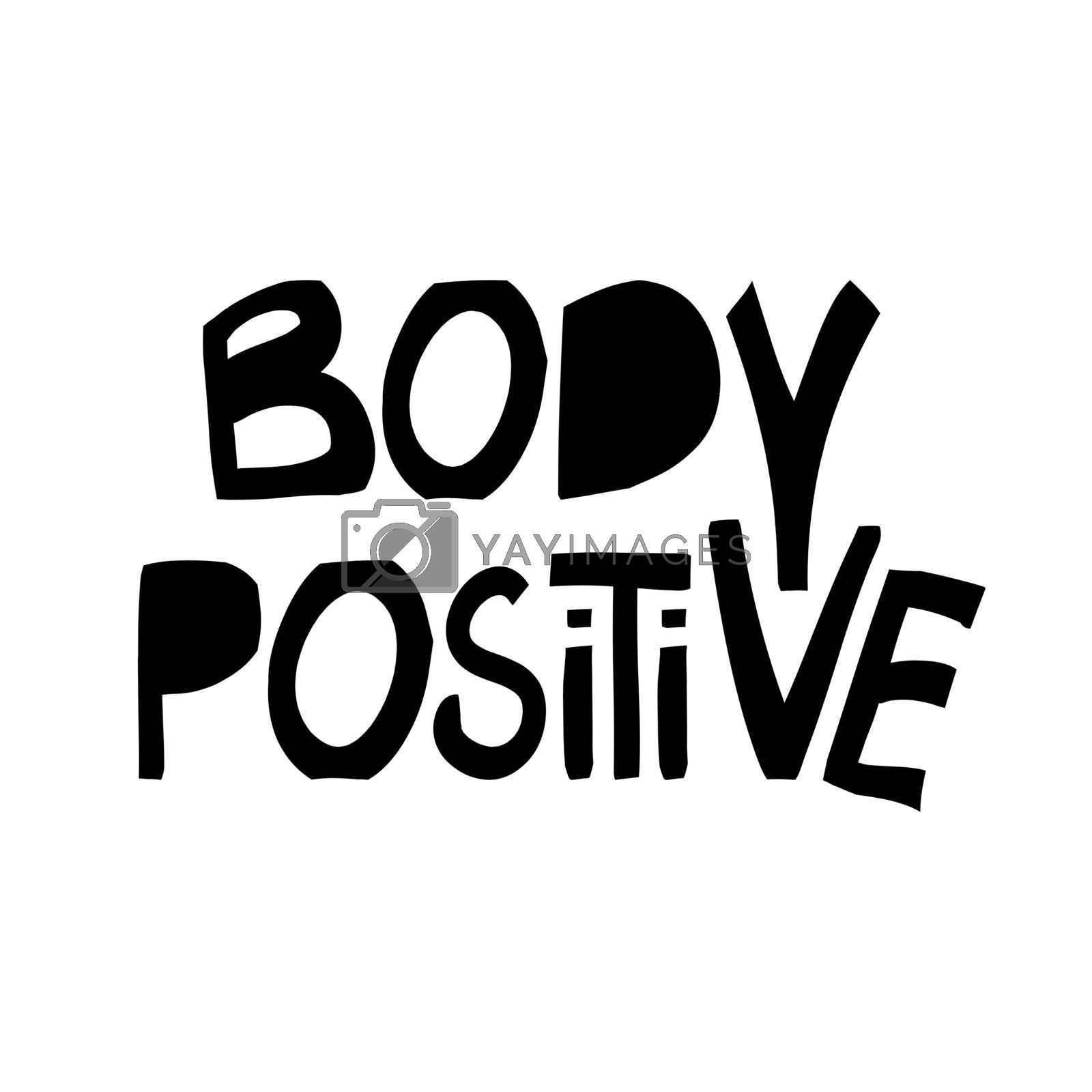 Body positive. Motivation quote. Cute hand drawn lettering in modern scandinavian style. Isolated on white background. Vector stock illustration.