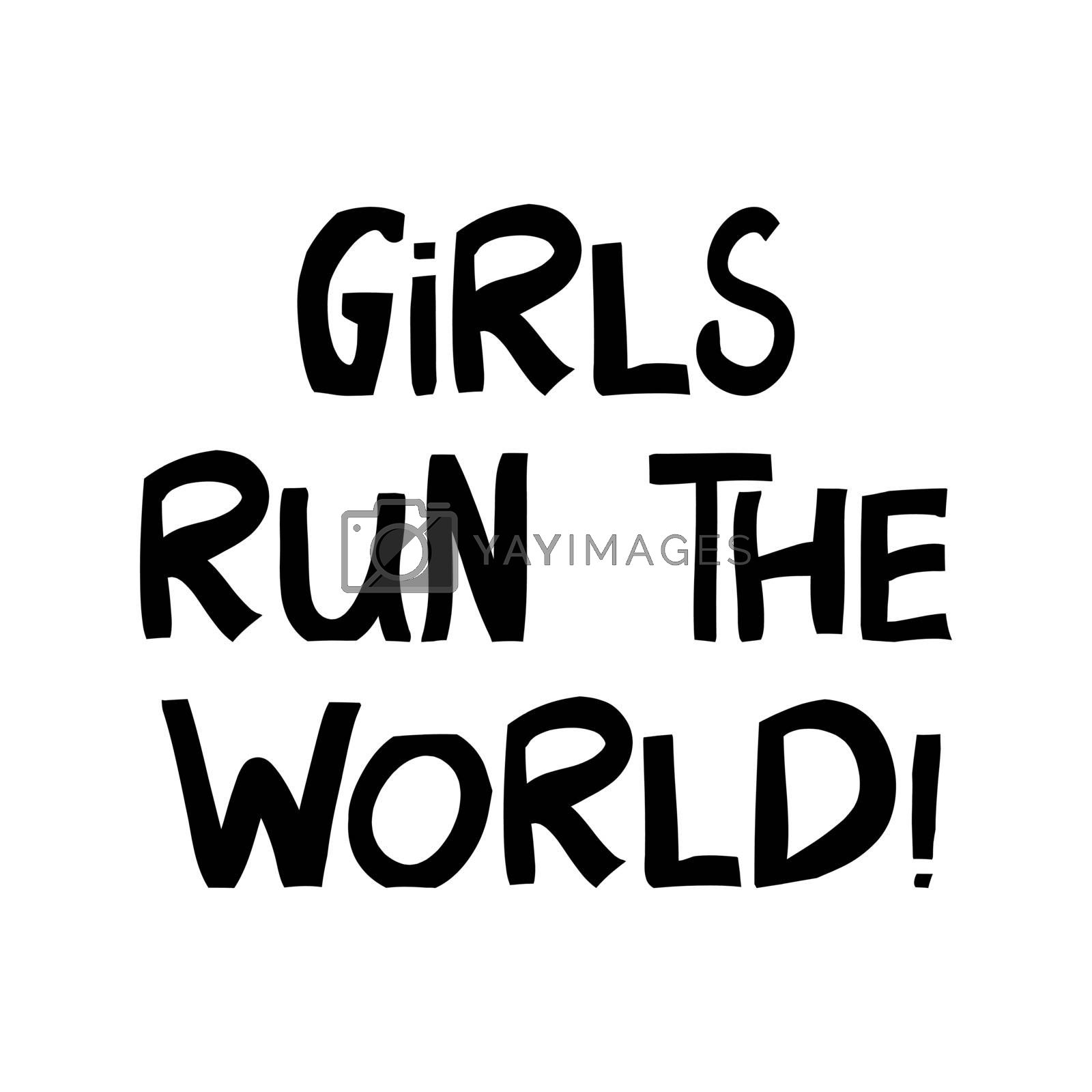 Girls run the world. Cute hand drawn lettering in modern scandinavian style. Isolated on white background. Vector stock illustration.