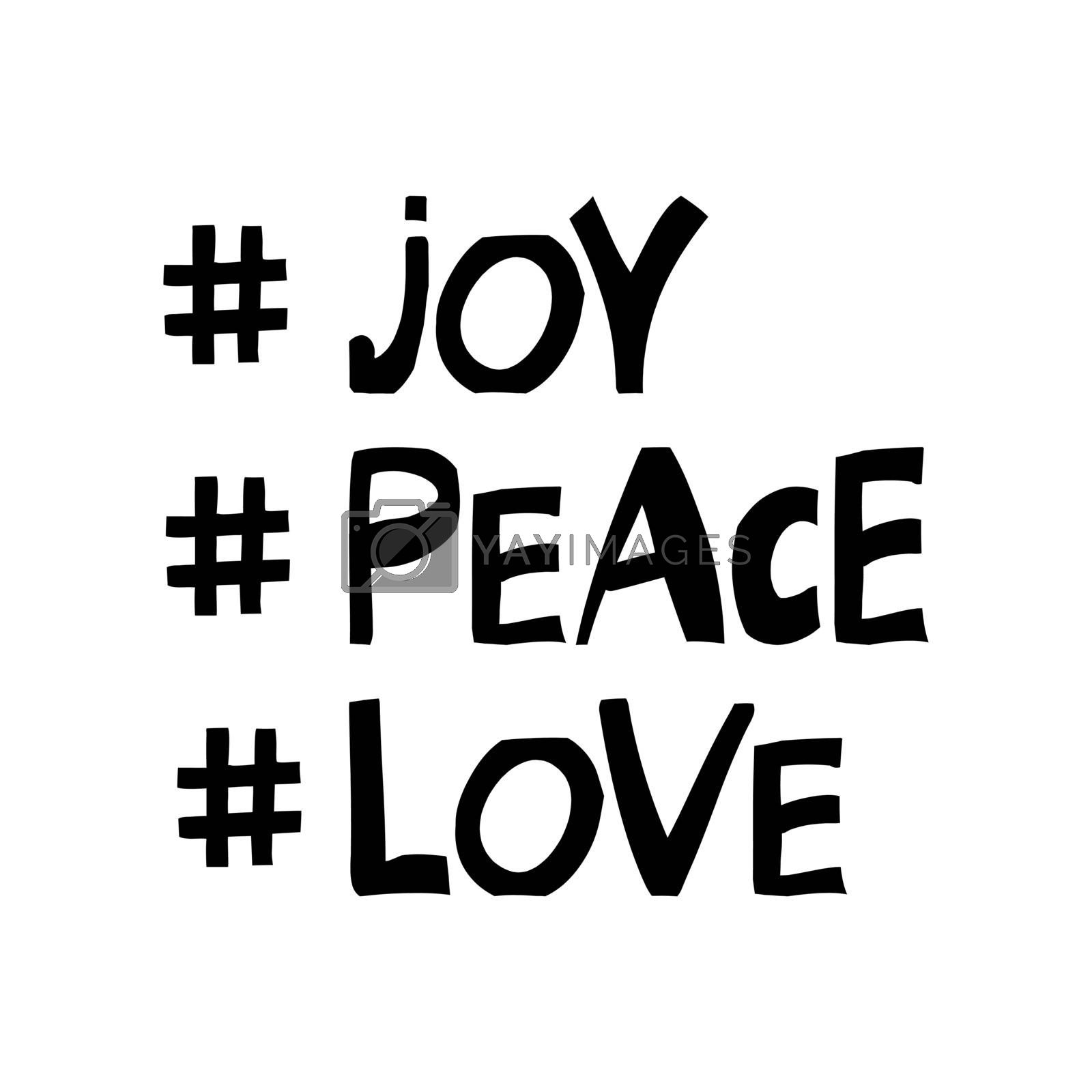 Joy, peace, love. Motivation quote. Cute hand drawn lettering in modern scandinavian style. Isolated on white. Vector stock illustration.