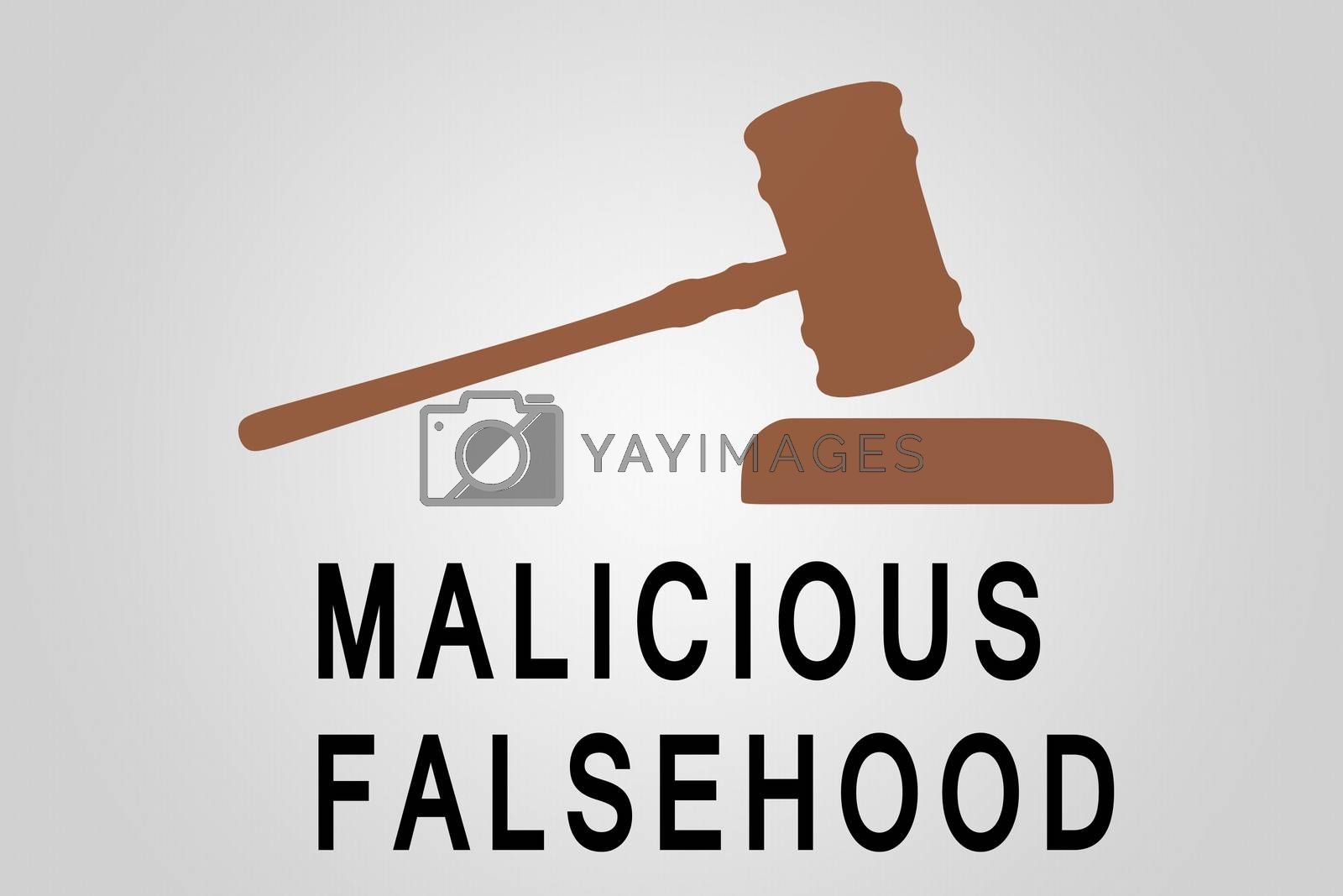 MALICIOUS FALSEHOOD sign concept illustration with judge gavel figures over a gray gradient
