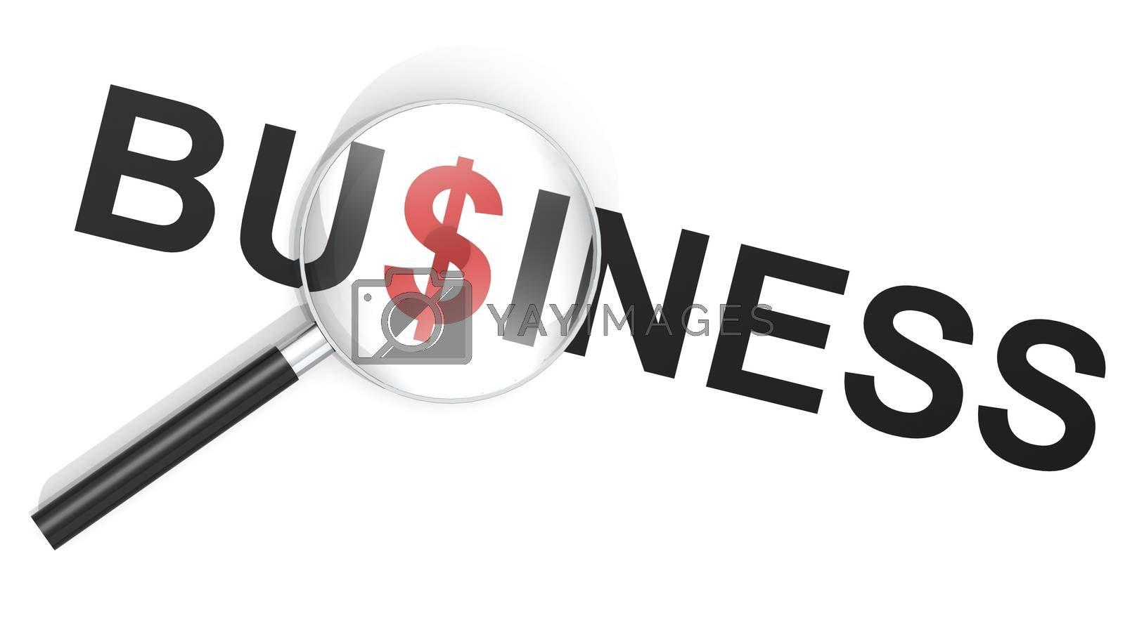 Magnifying glass with business word and dollar sign, 3d rendering