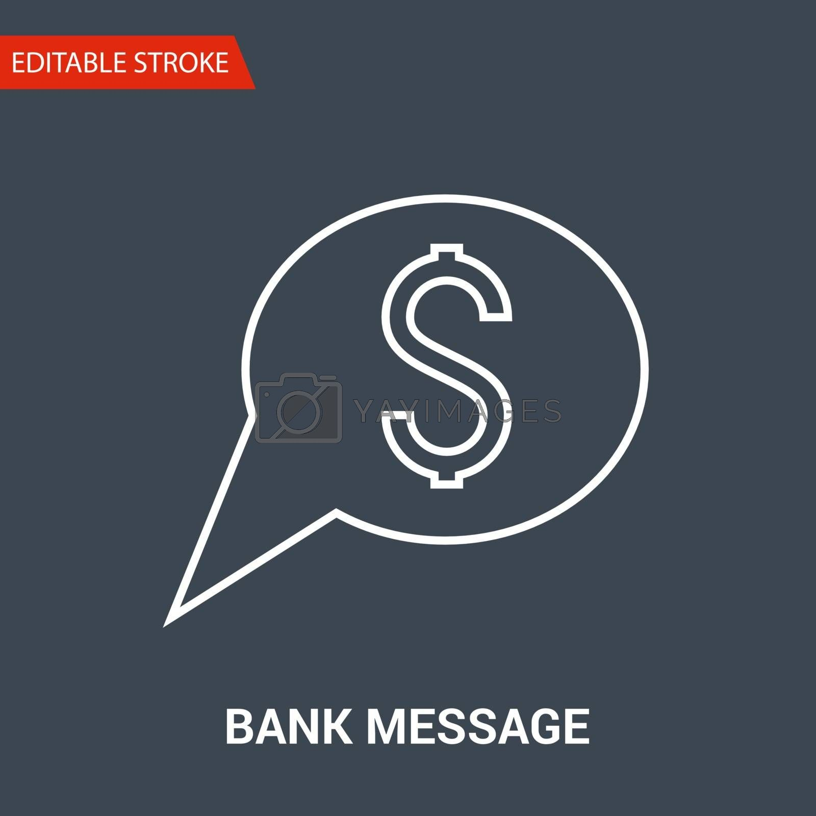 Bank Message Icon. Thin Line Vector Illustration - Adjust stroke weight - Expand to any Size - Easy Change Colour - Editable Stroke