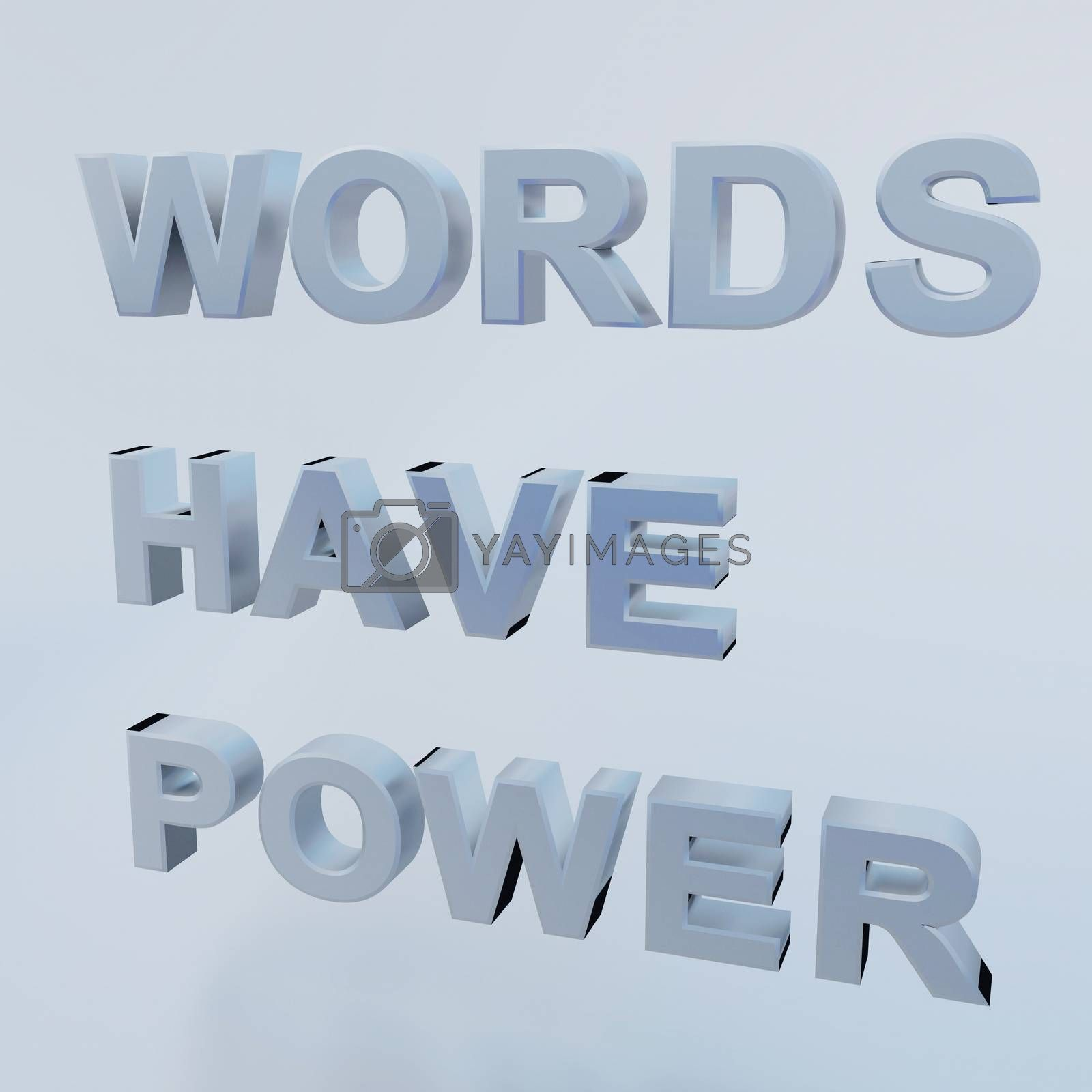 3D illustration of WORDS HAVE POWER script, isolated over a gray background