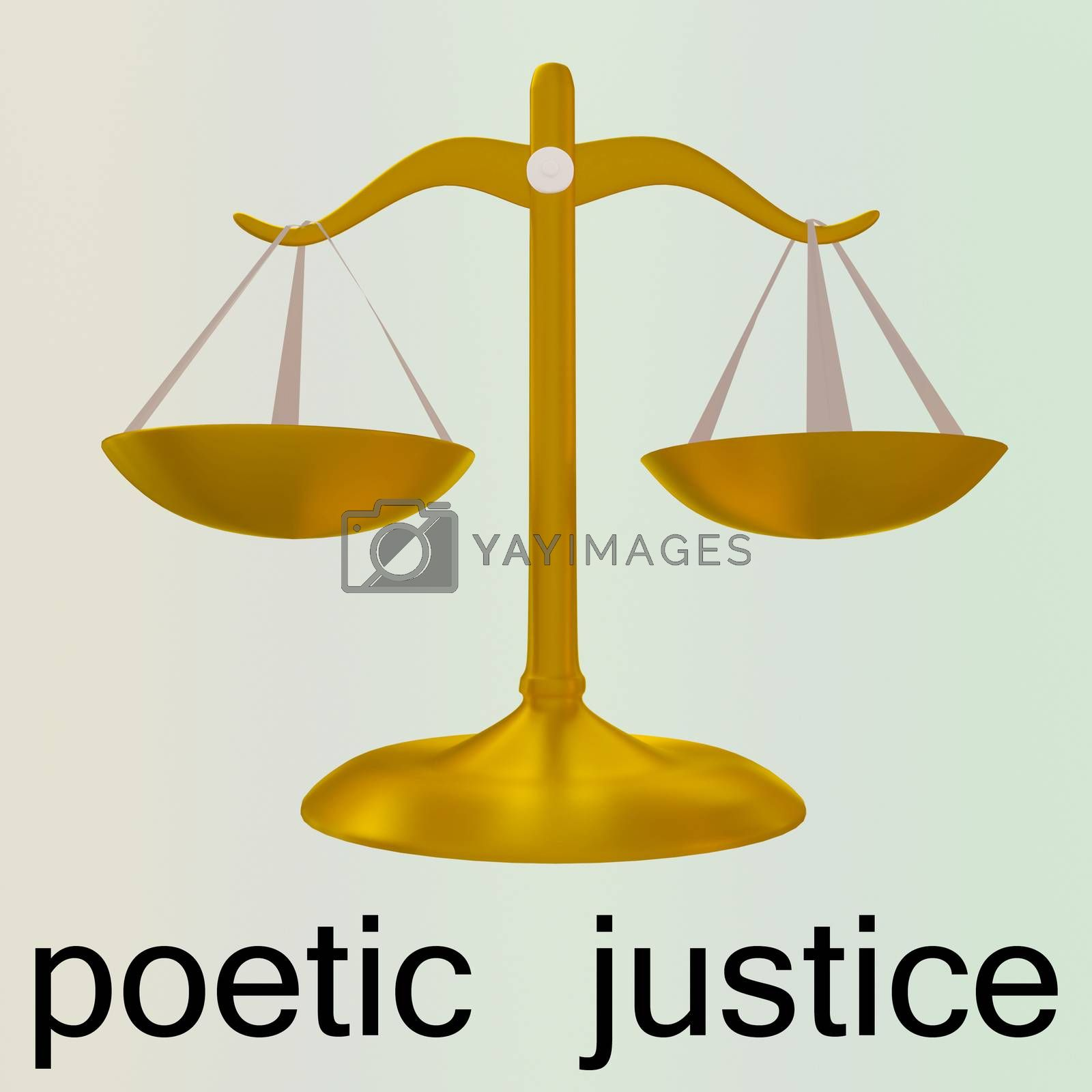 3D illustration of scales  and the words poetic justice at the bottom, isolated over pale colored background.