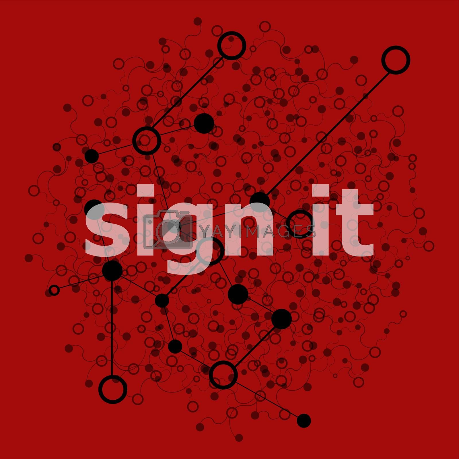 Text Sign it. Protection concept . Abstract geometric background with lines, circles and dots