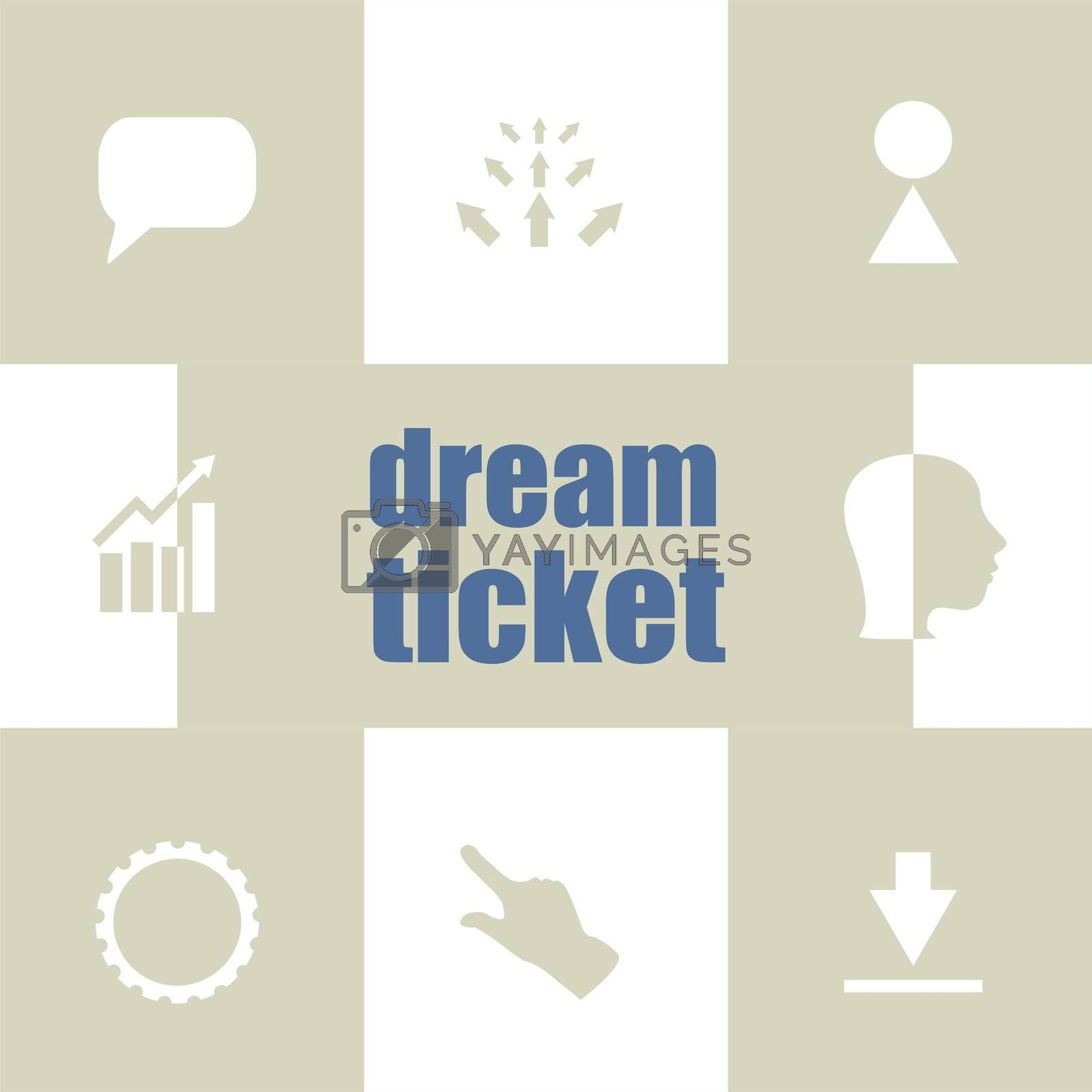business concept. text dream ticket . Infographic Elements. Business icon set