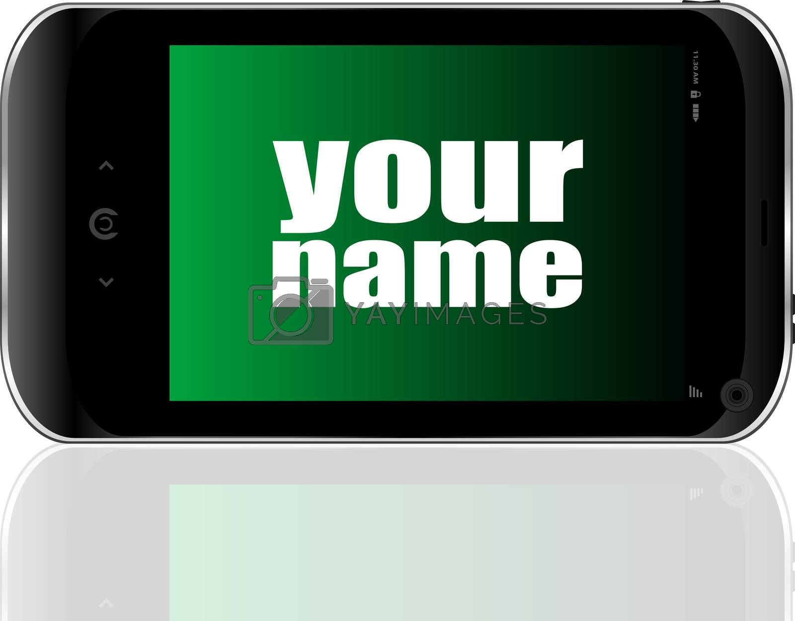Social concept. words your name . Detailed modern smartphone
