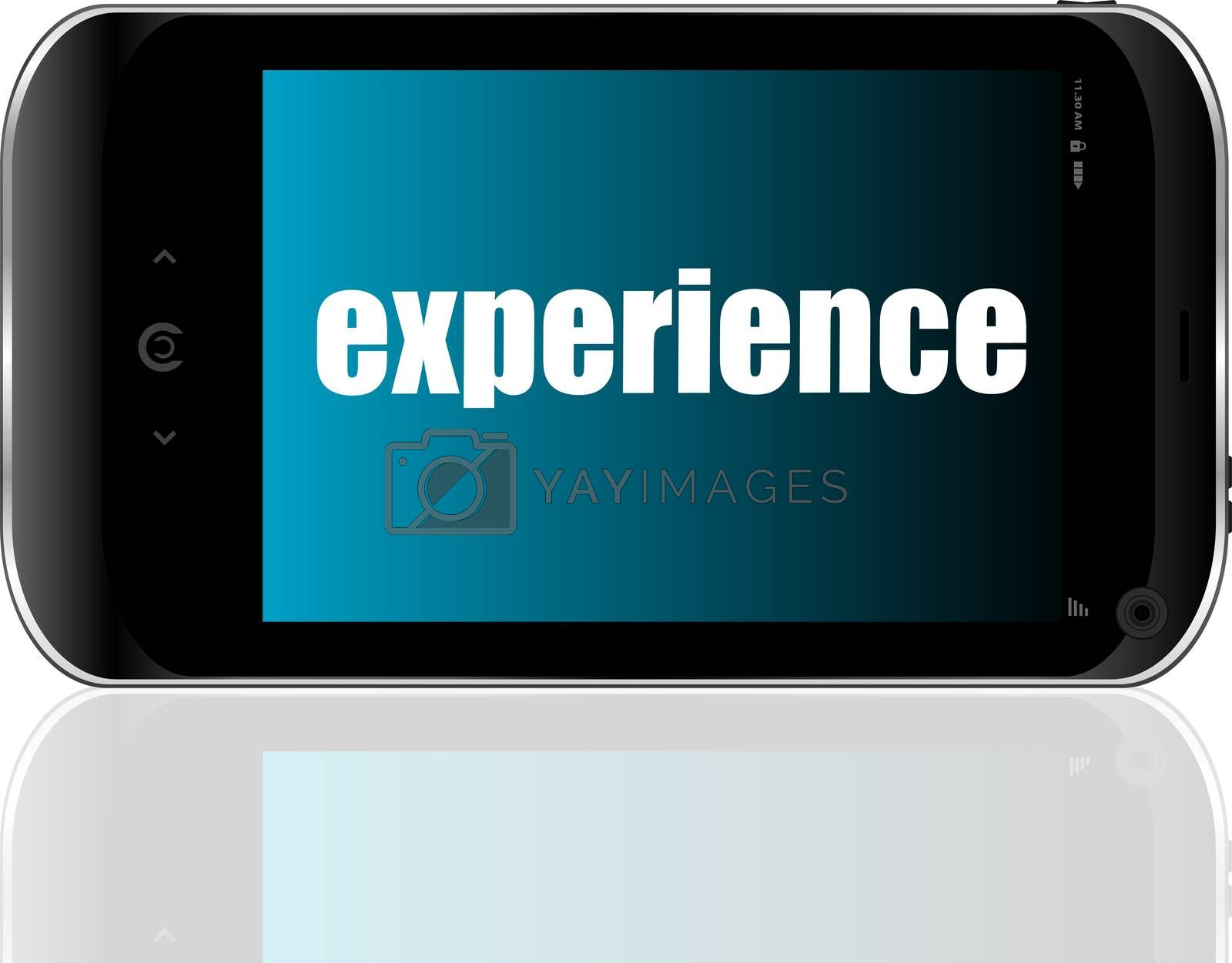 business concept. text experience. Detailed modern smart phone