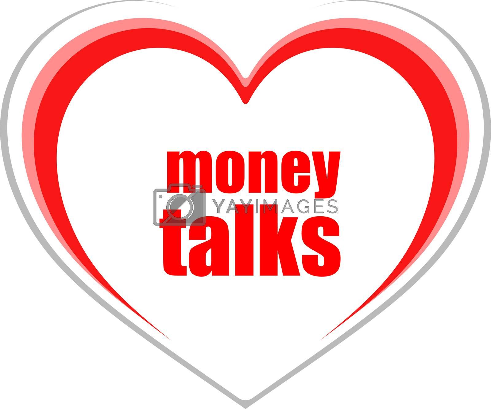 Text Money talks. Business concept