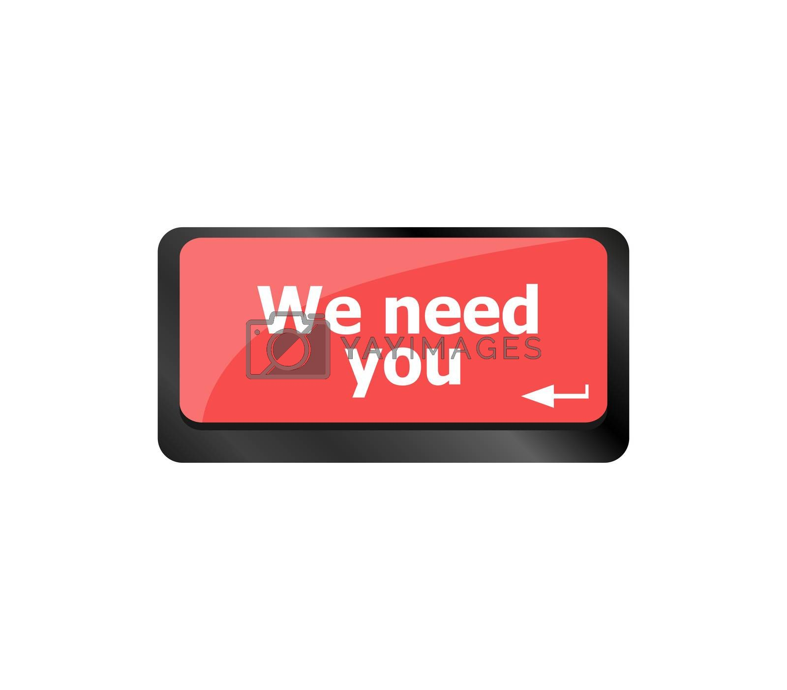 We need you. Job concept. Computer keyboard key button