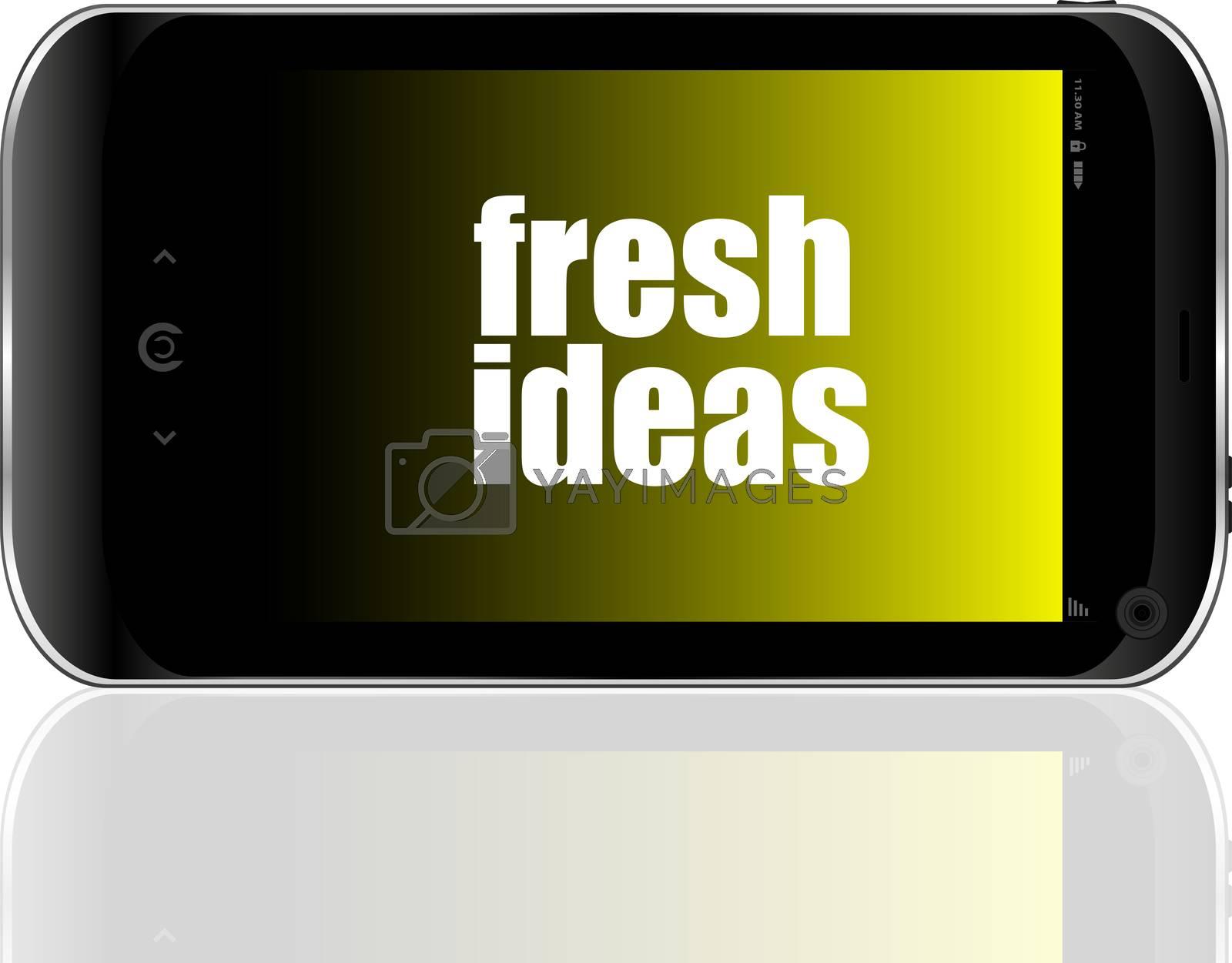fresh ideas text. business concept . Detailed modern smartphone