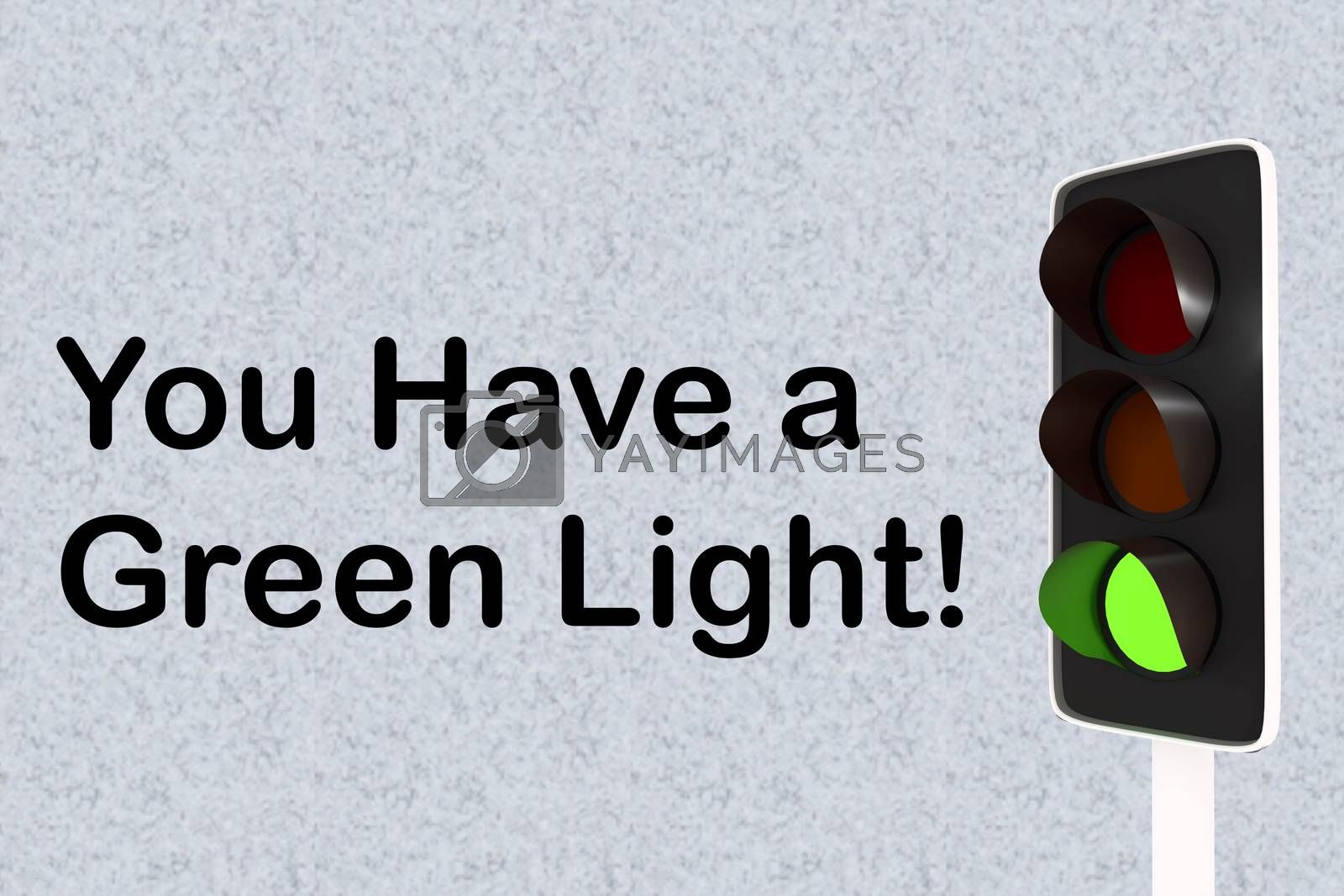 3D illustration of green traffic light, along with encouraging text You Have a Green Light!
