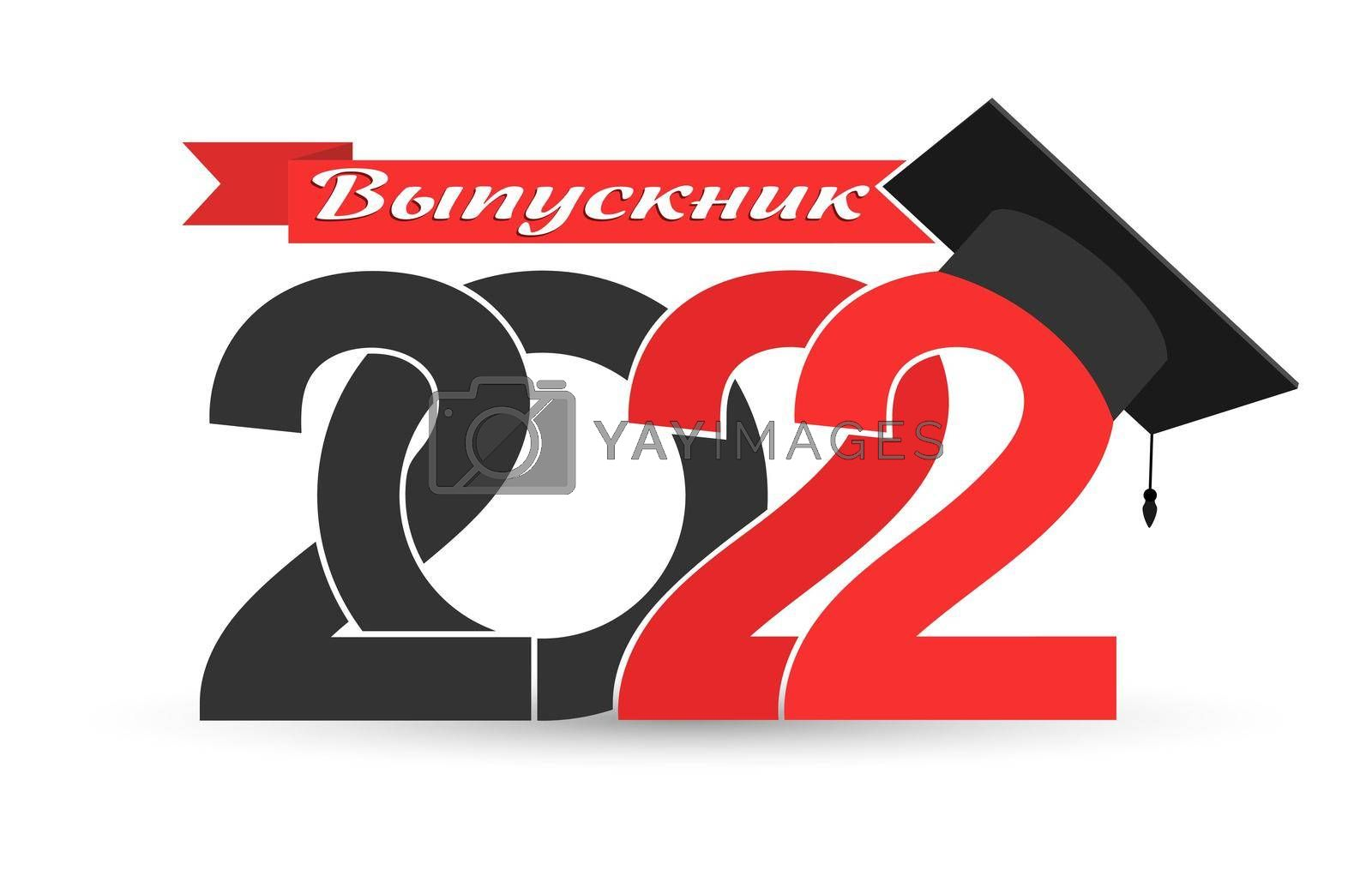 Royalty free image of Graduate 2022. Russian language. Stylized inscription with the year of graduation, the graduate's cap and the ribbon with the inscription. Vector illustration for design on the theme of graduation from high school, college or university by Grommik
