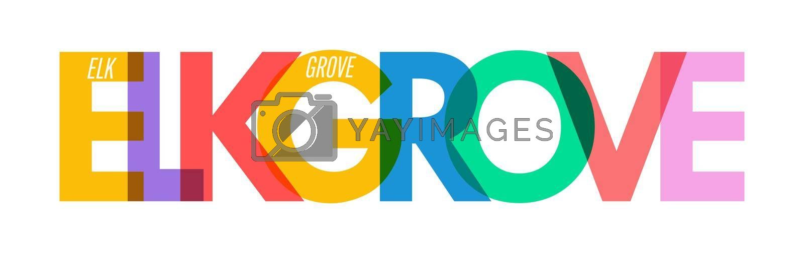 ELK GROVE. The name of the city on a white background. Vector design template for poster, postcard, banner. Vector illustration.