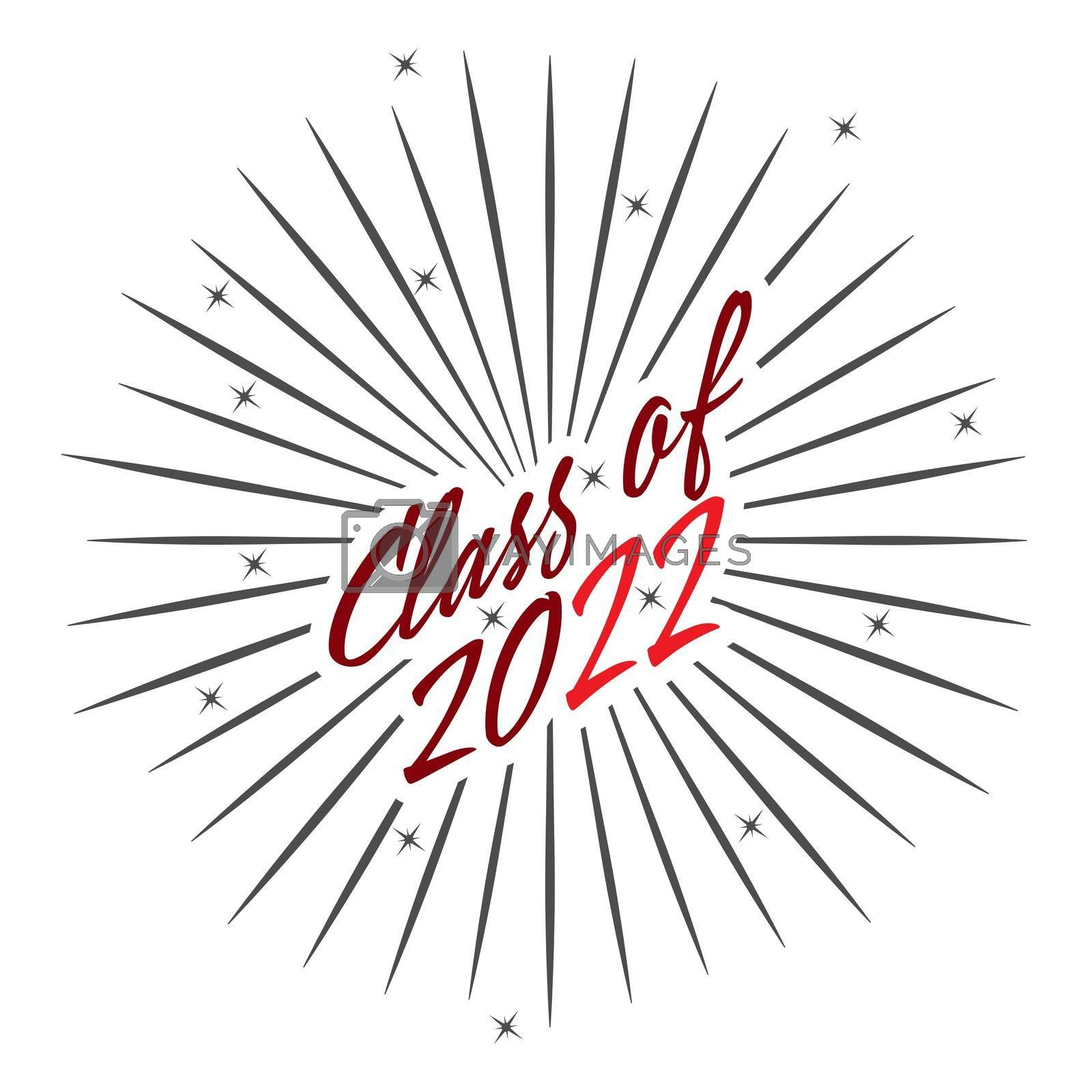 Stylized calligraphy inscription Class of 2022 with fireworks and sparks. Simple Style